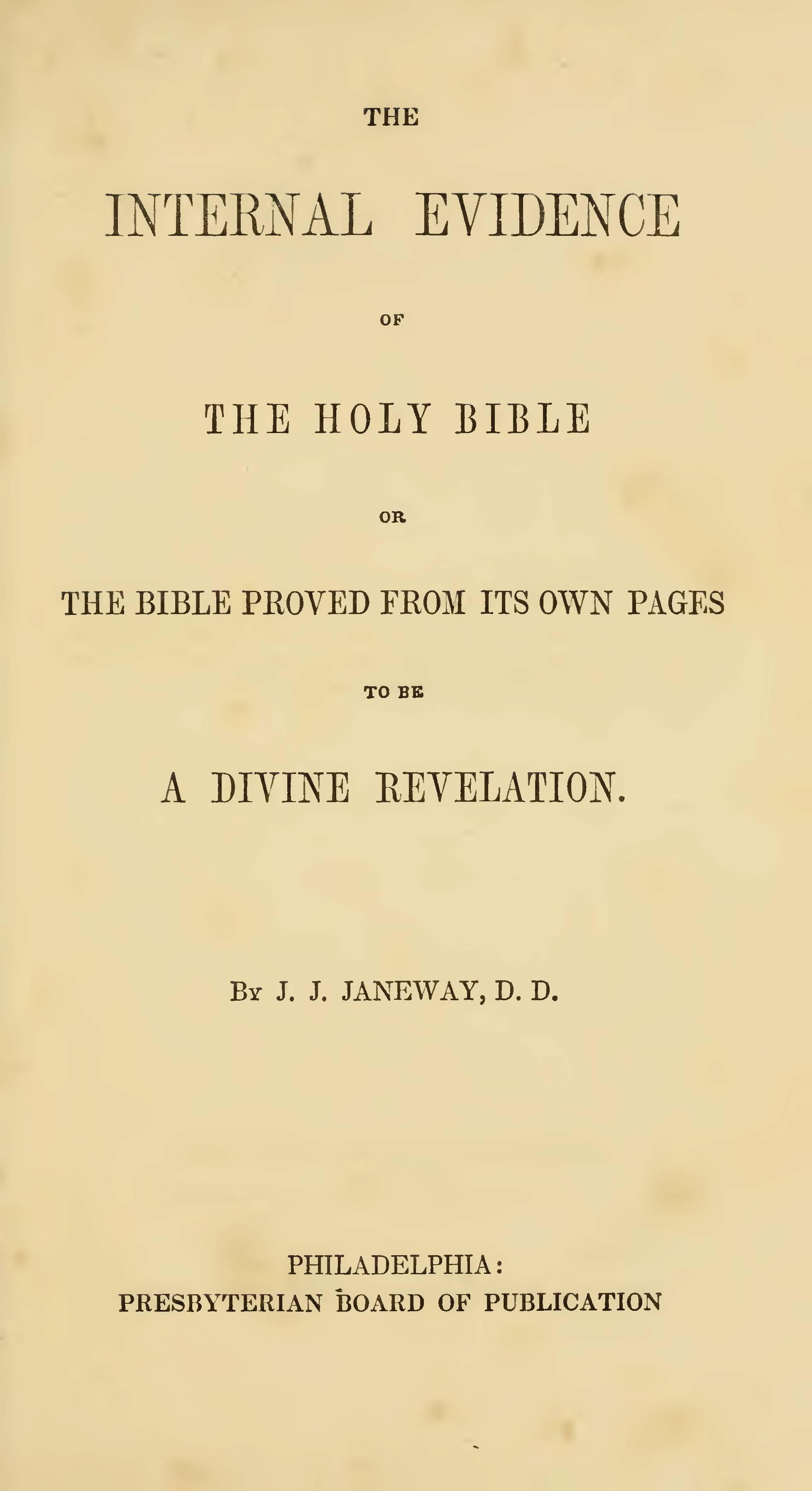 Janeway, Jacob Jones, The Internal Evidence of the Holy Bible Title Page.jpg