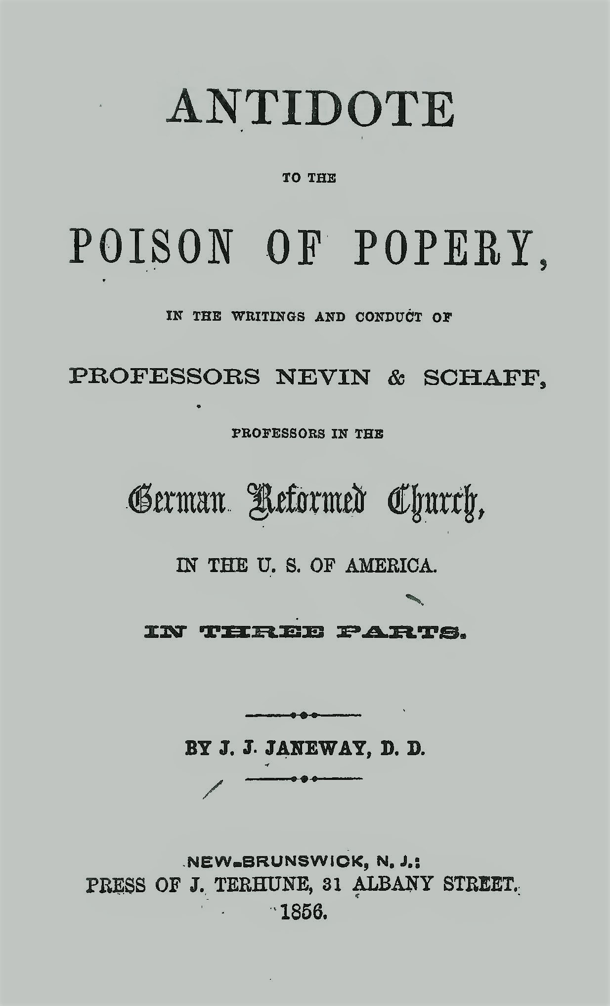 Janeway, Jacob Jones, Antidote to the Poison of Popery in the Writings and Conduct of Professors Nevin and Schaff Title Page.jpg
