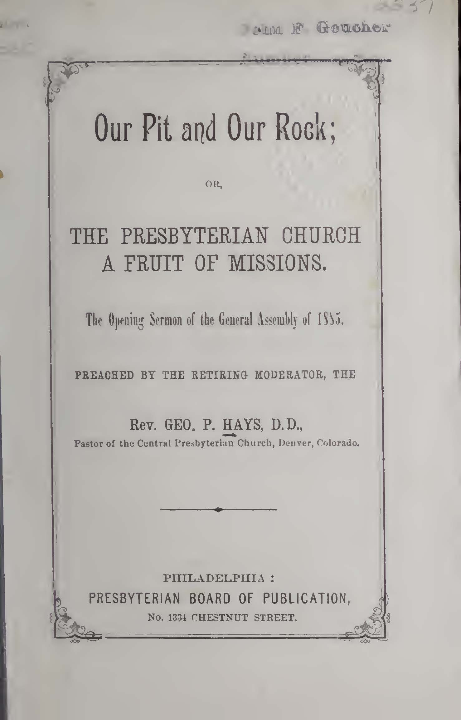 Hays, George Price, Our Pit and Our Rock or The Presbyterian Church A Fruit of Missions Title Page.jpg