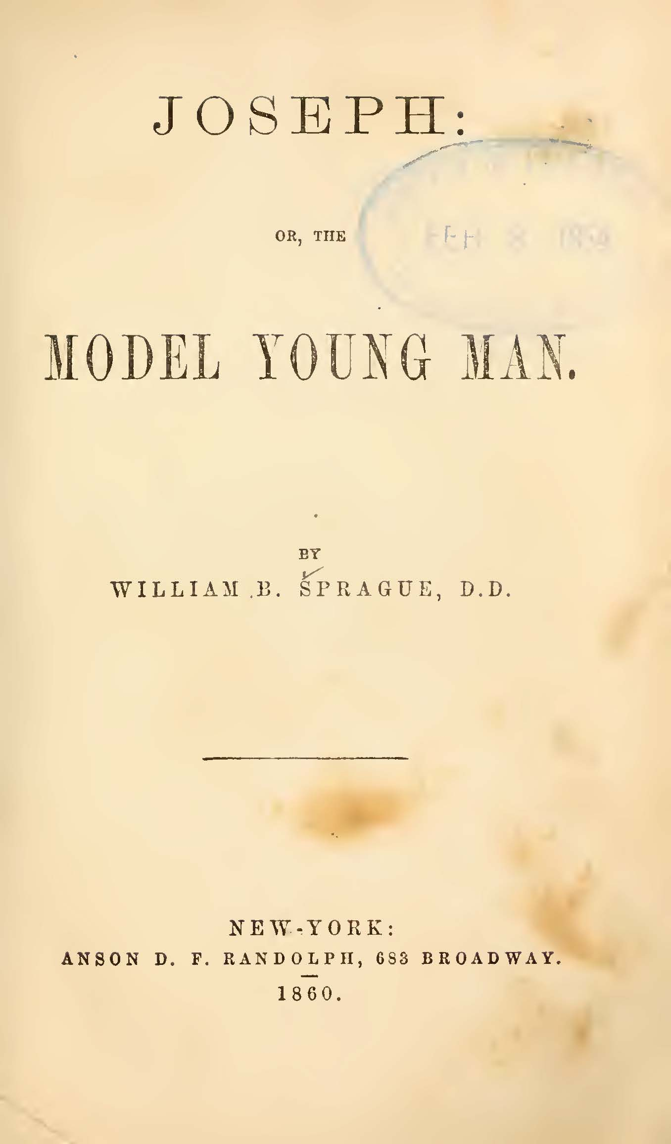 Sprague, William Buell, Joseph or The Model Young Man Title Page.jpg