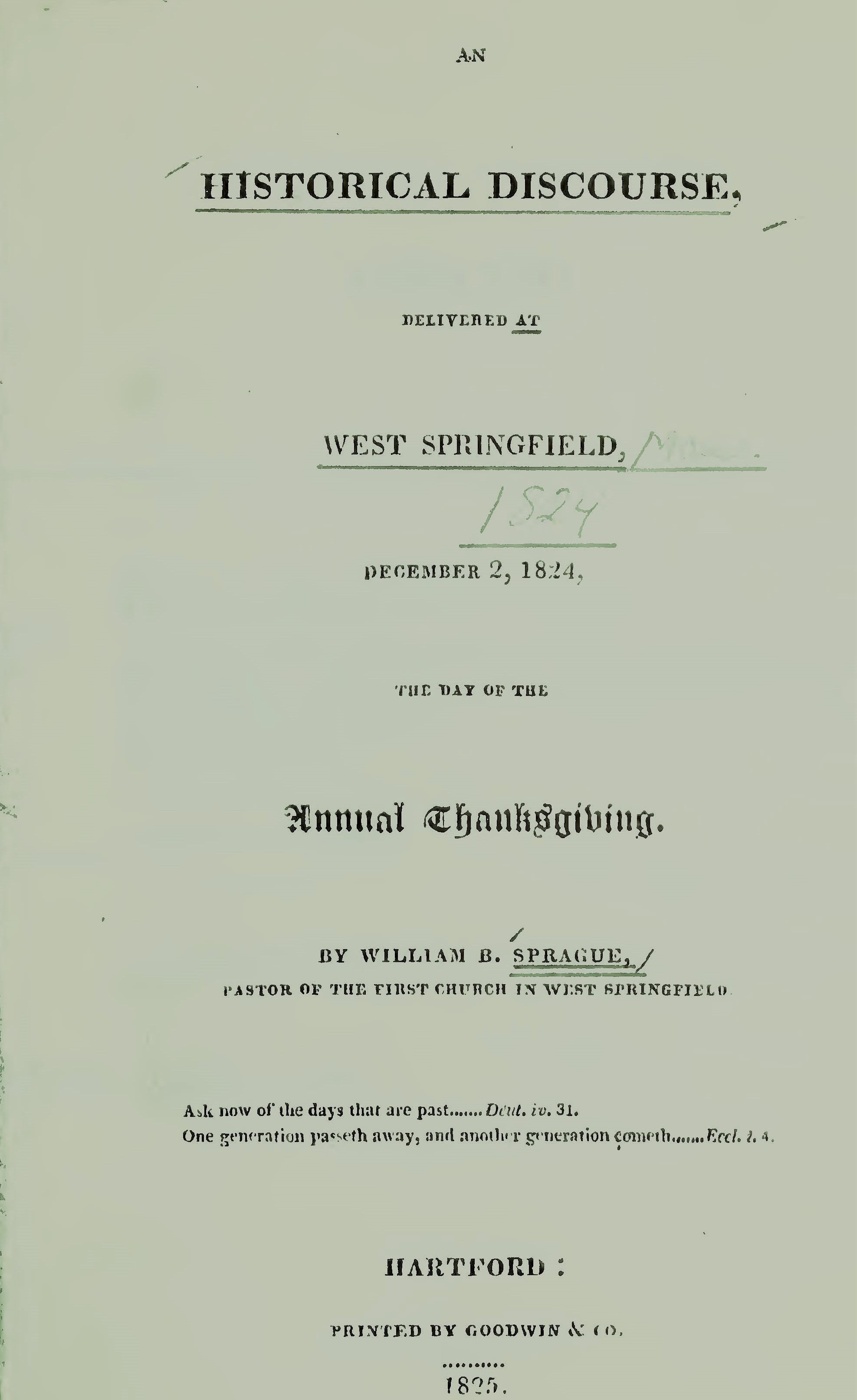 Sprague, William Buell, An Historical Discourse Delivered at West Springfield December 2 1824 (Thanksgiving Sermon) Title Page.jpg