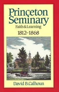 Calhoun, Princeton Seminary Vol 1.jpg