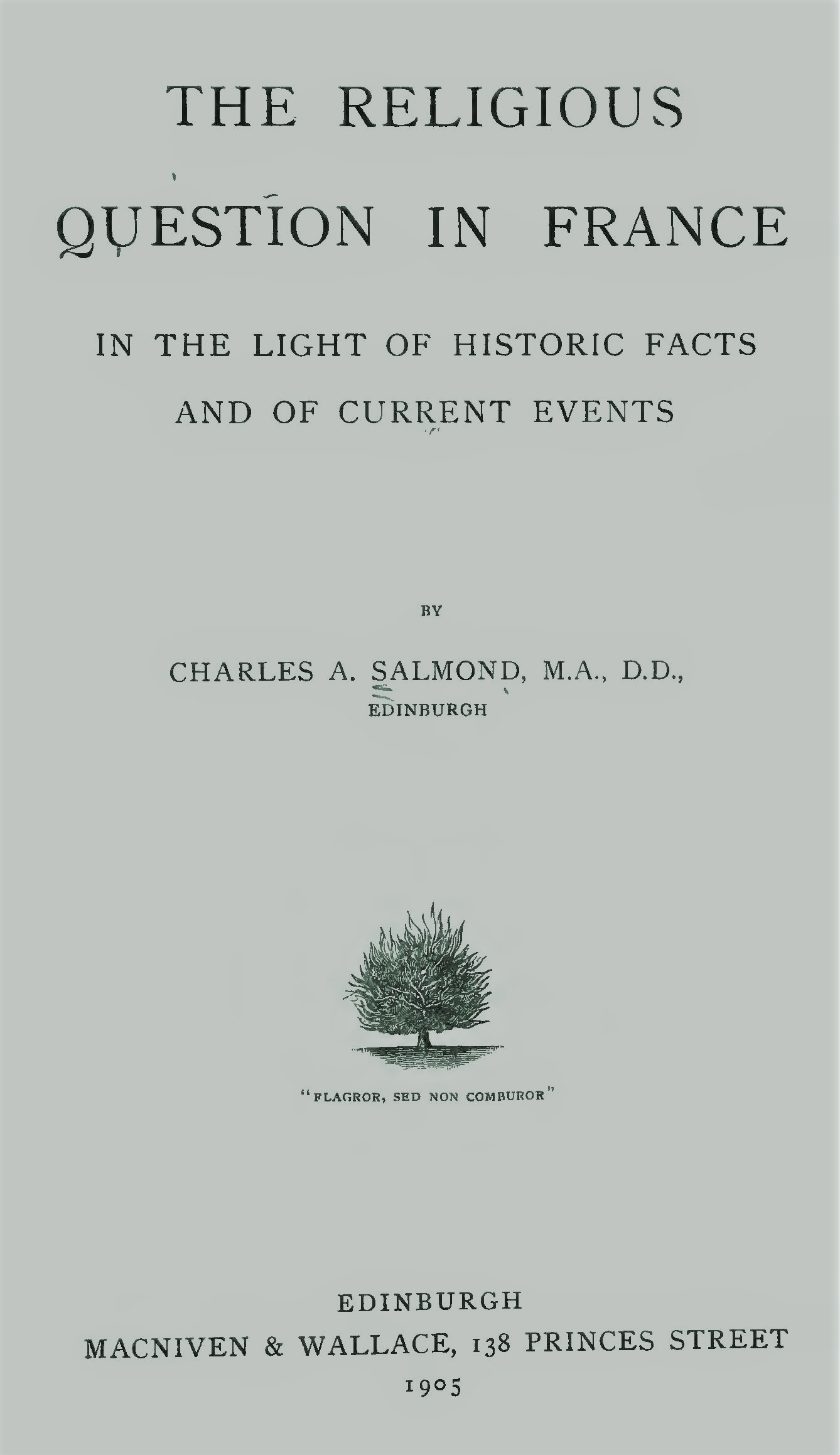 Salmond, Charles Adamson, The Religious Question in France in the Light of Historic Facts and of Current Events Title Page.jpg
