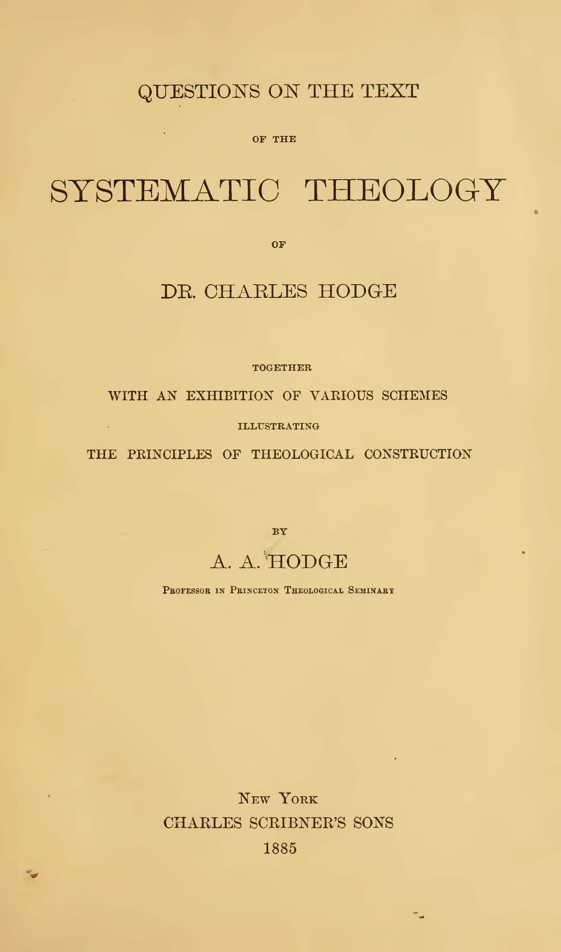 Hodge, A.A., Questions on the Text of the Systematic Theology of Dr. Charles Hodge Title Page.jpg