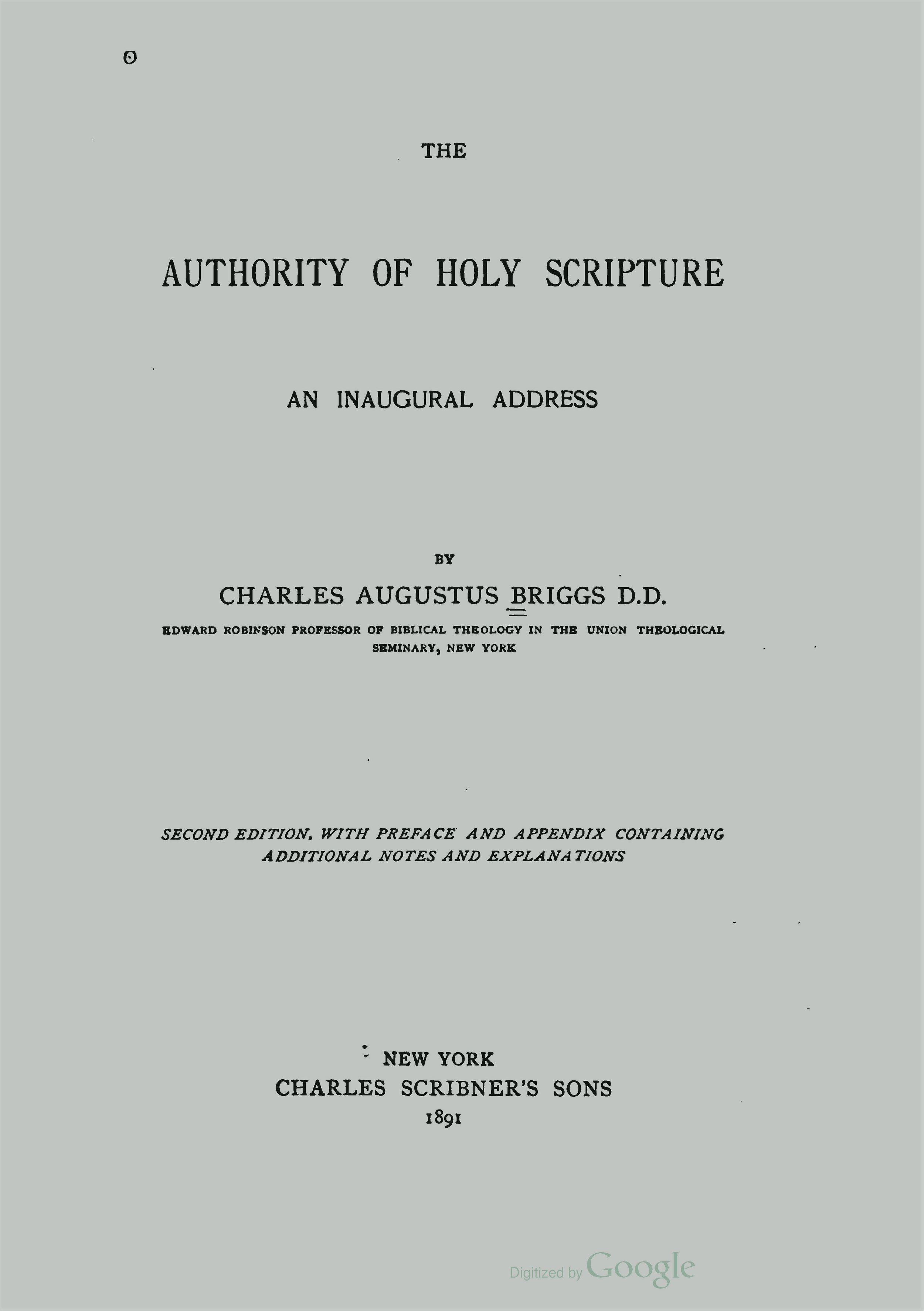 Briggs, Charles Augustus, The Authority of Holy Scripture An Inaugural Address Title Page.jpg