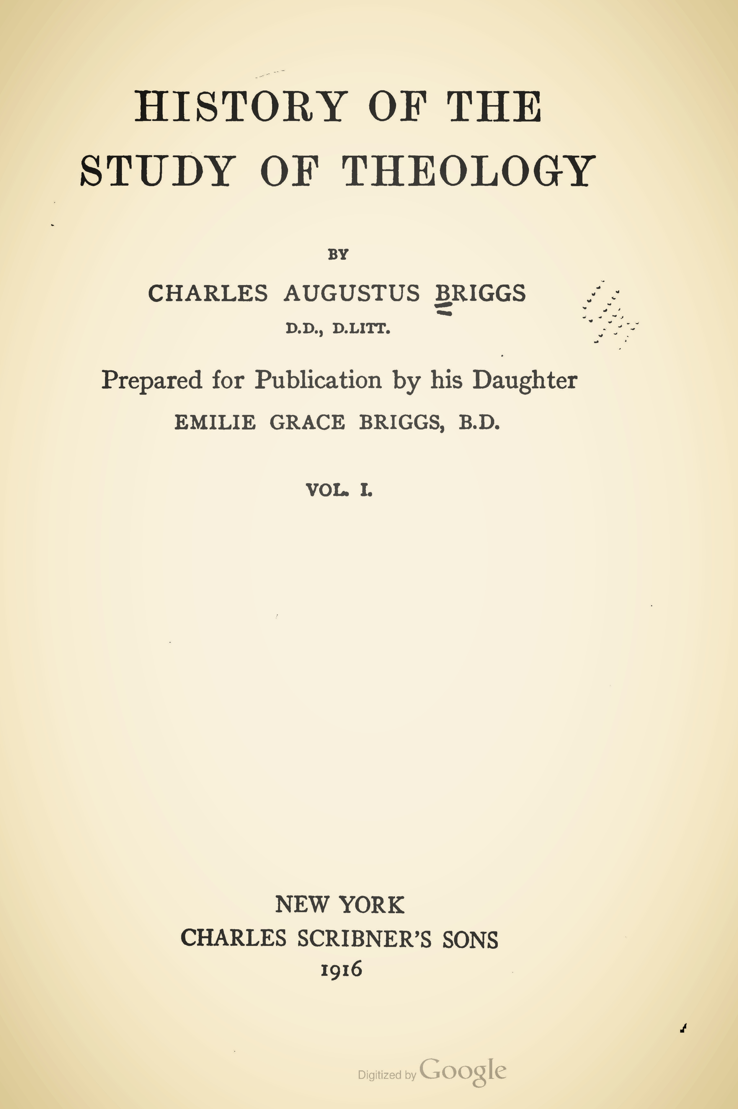 Briggs, Charles Augustus, History of the Study of Theology Vol 1 Title Page.jpg
