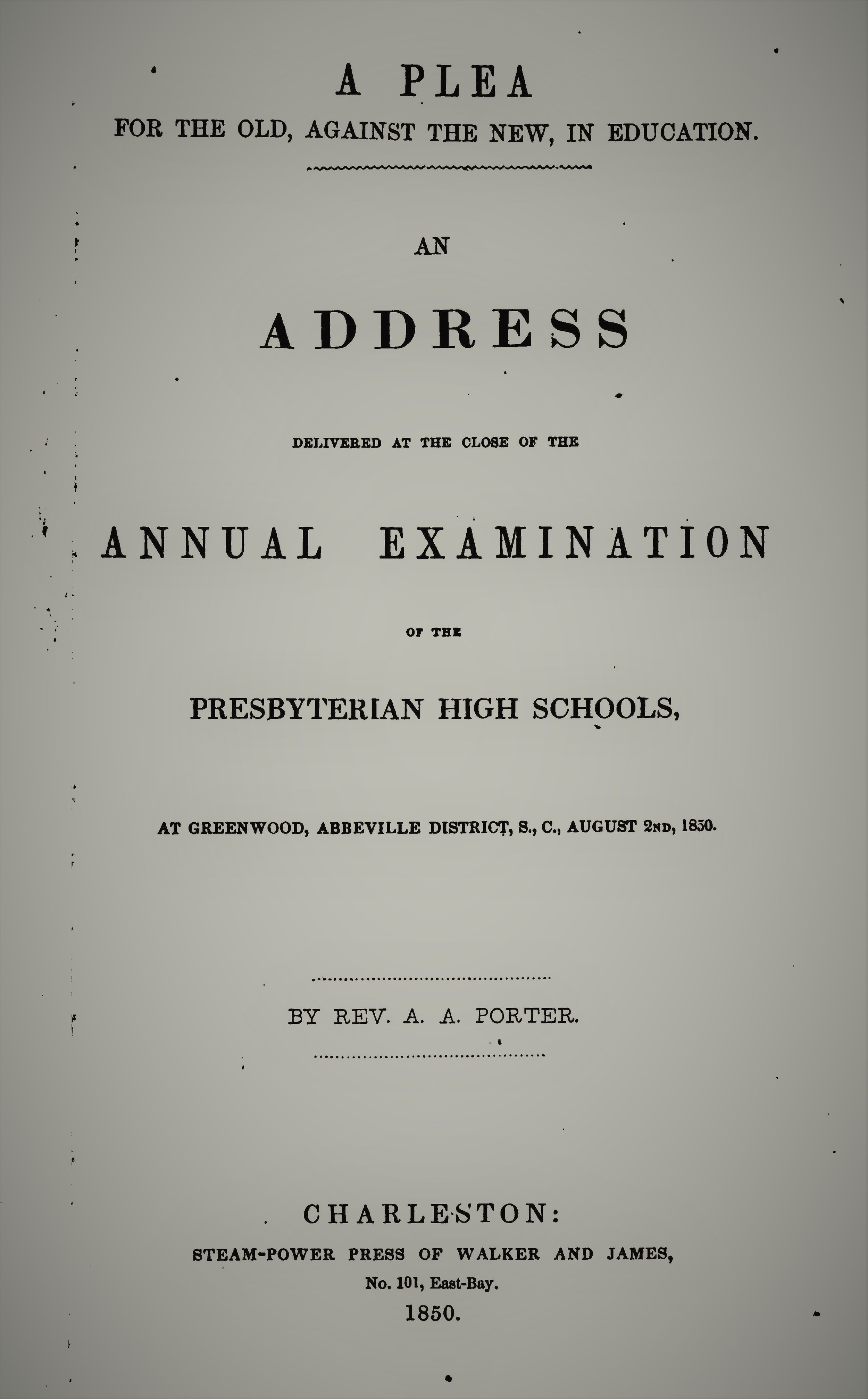 Porter, Abner Addison - A Plea for the Old Against the New in Education.jpg