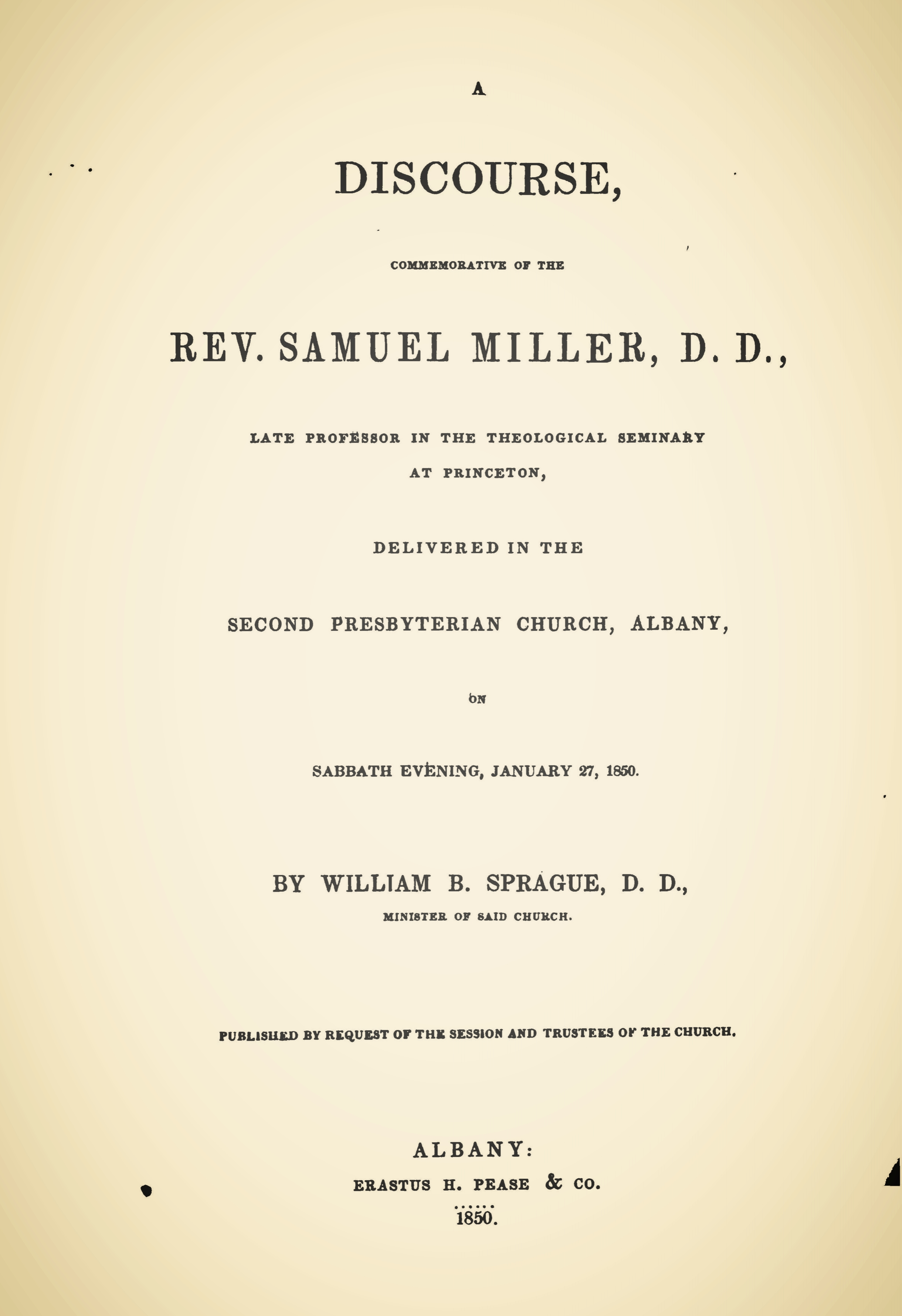 Sprague, William Buell, A Discourse Commemorative of the Rev. Samuel Miller Title Page.jpg