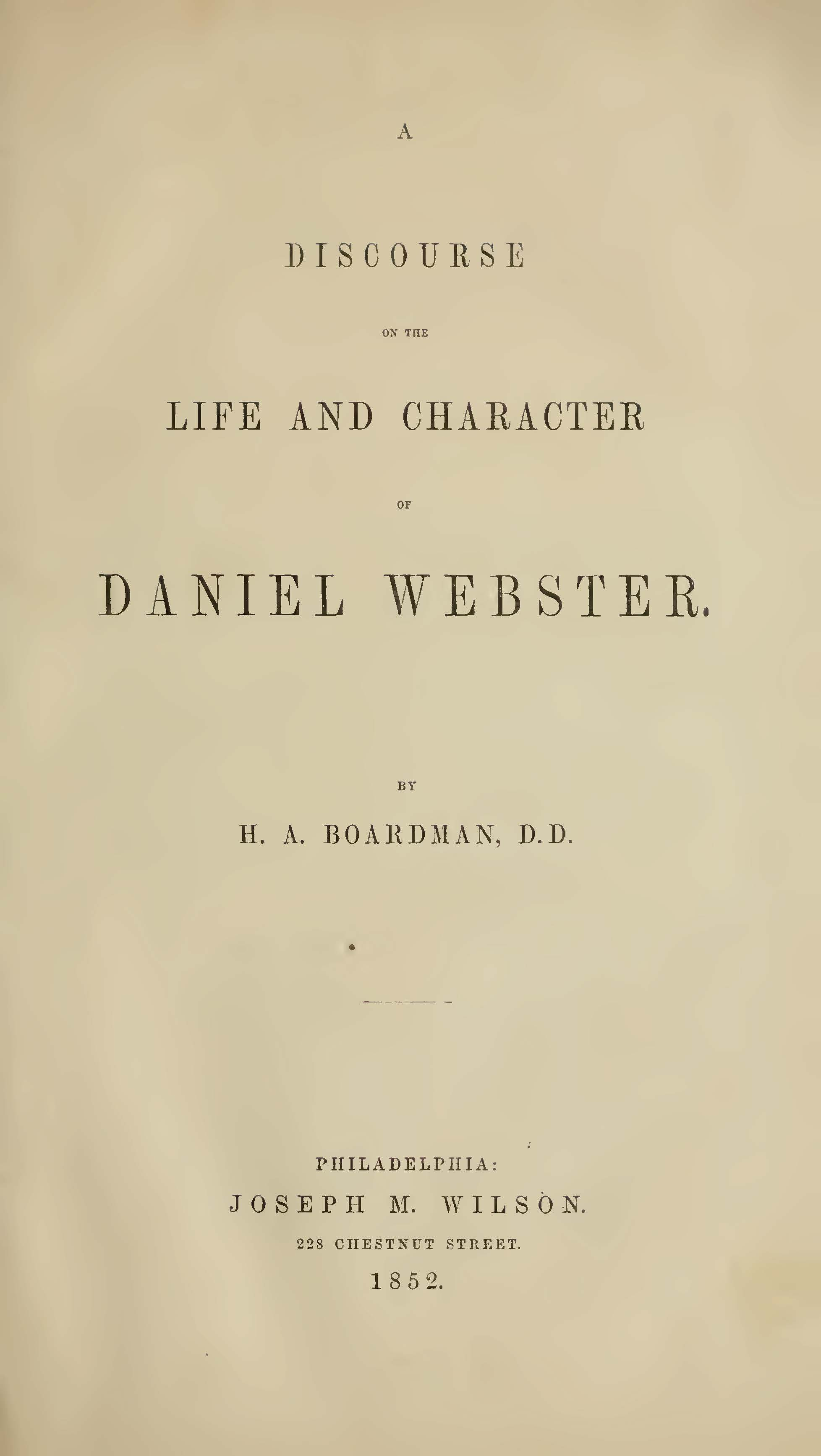 Boardman, Henry Augustus, A Discourse on the Life and Character of Daniel Webster Title Page.jpg