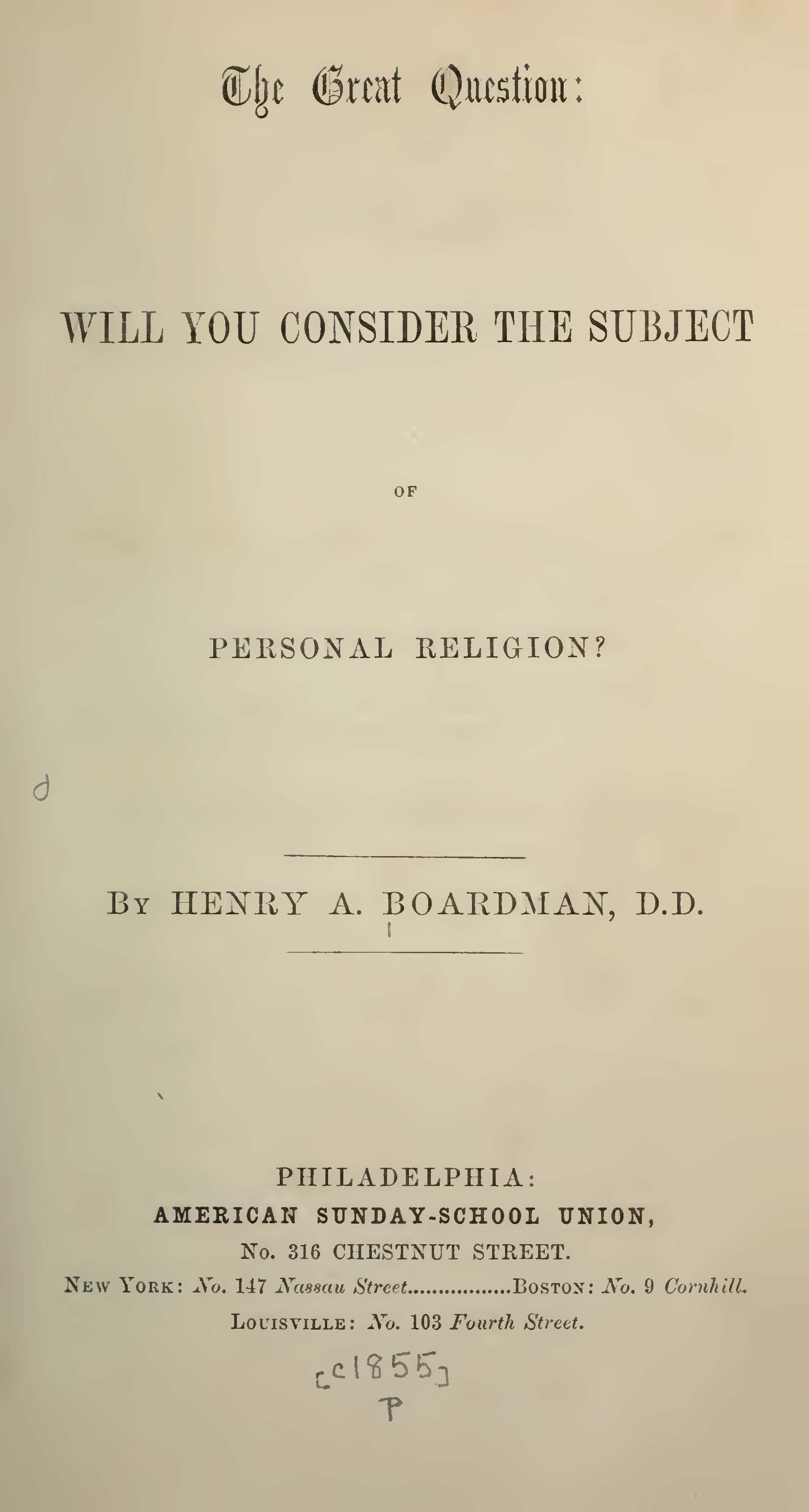 Boardman, Henry Augustus, The Great Question Will You Consider the Subject of Personal Religion Title Page.jpg
