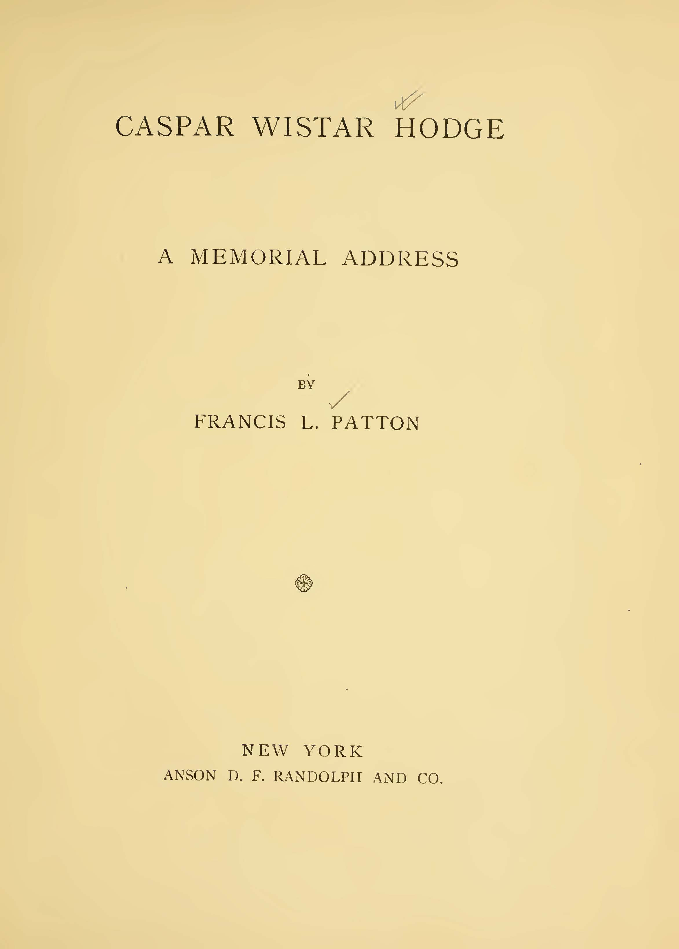 Patton, Francis Landey, Caspar Wistar Hodge A Memorial Address Title Page.jpg