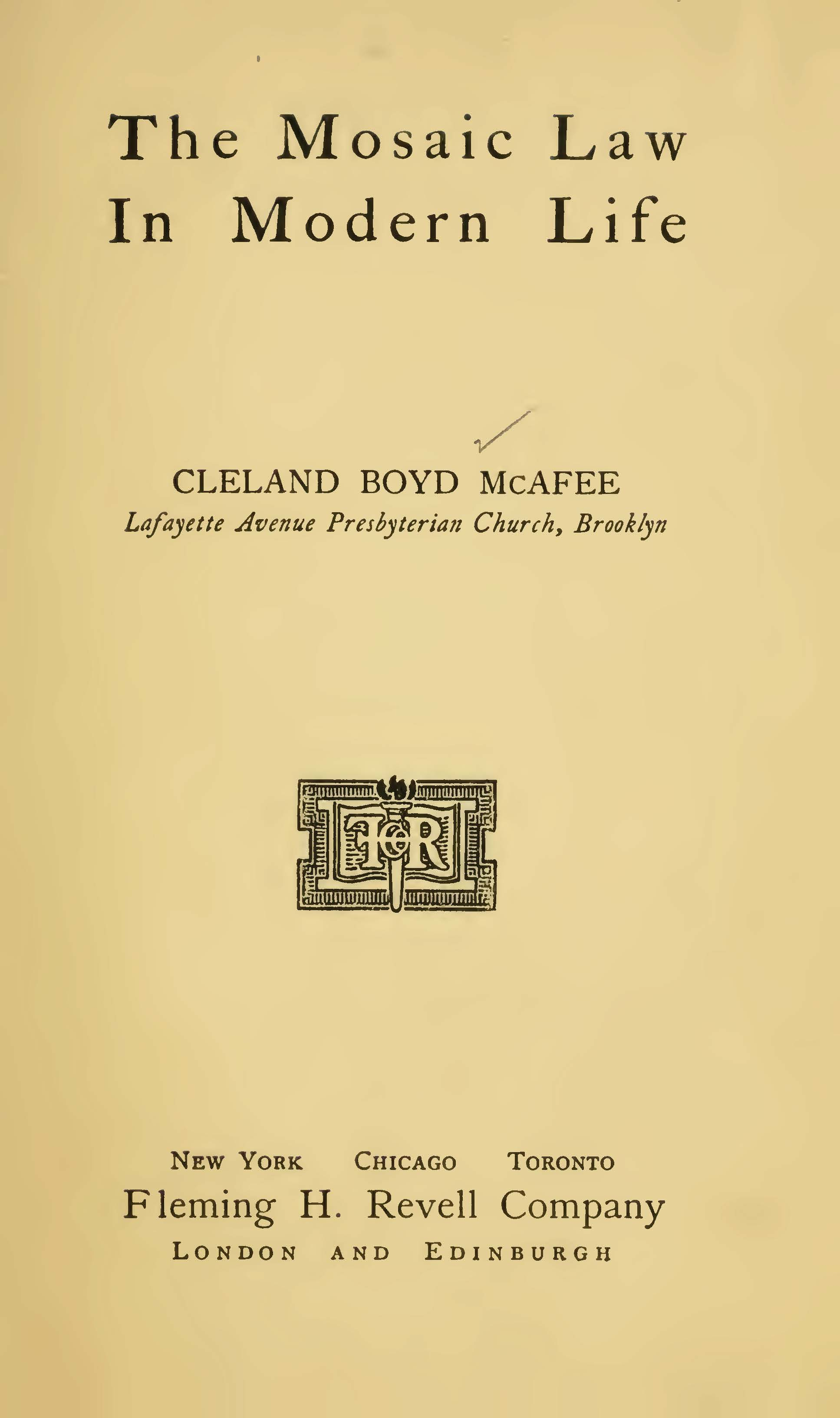 McAfee, Cleland Boyd, The Mosaic Law in Modern Life Title Page.jpg