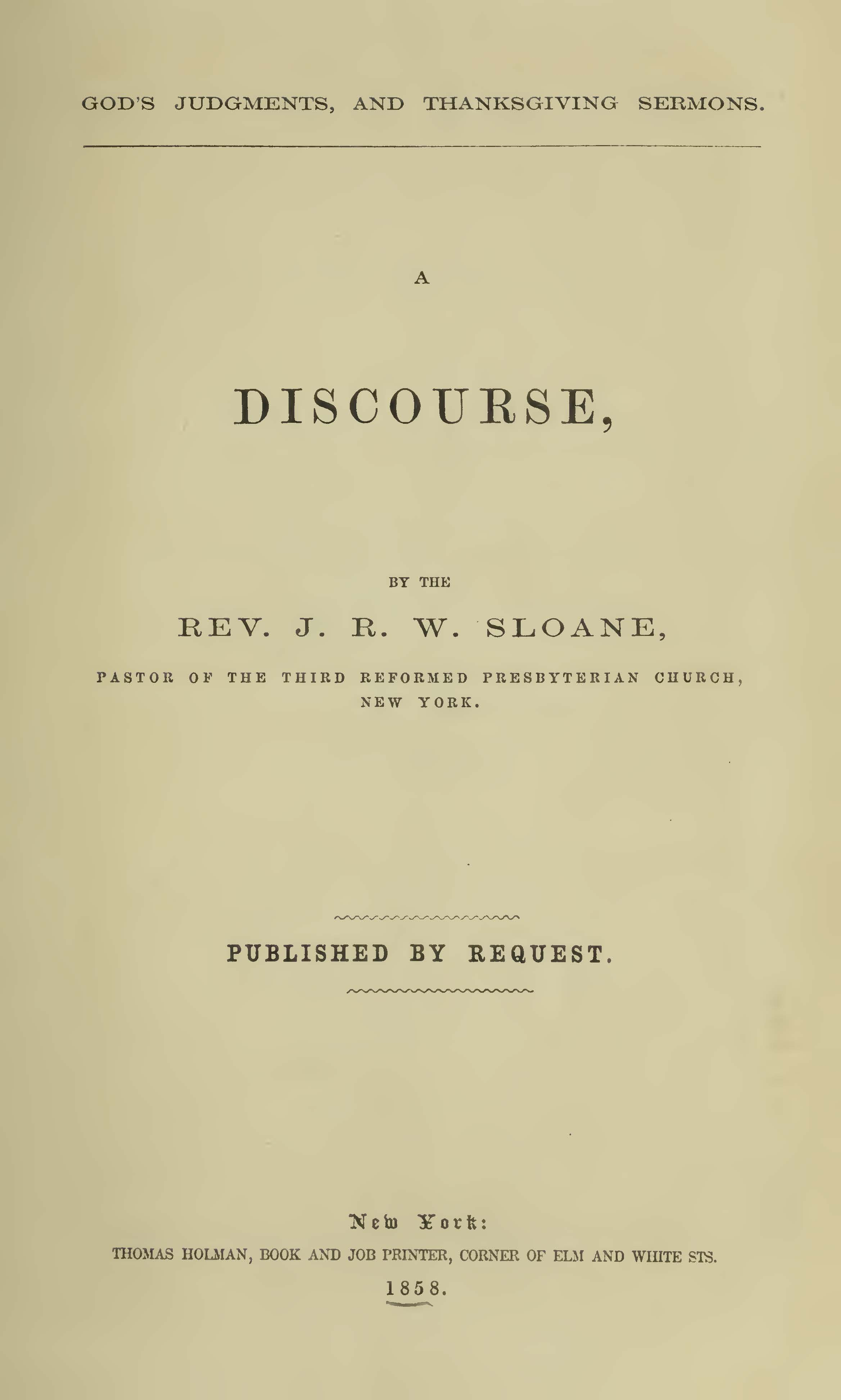 Sloane, James Renwick Wilson, God's Judgments and Thanksgiving Sermons A Discourse Title Page.jpg