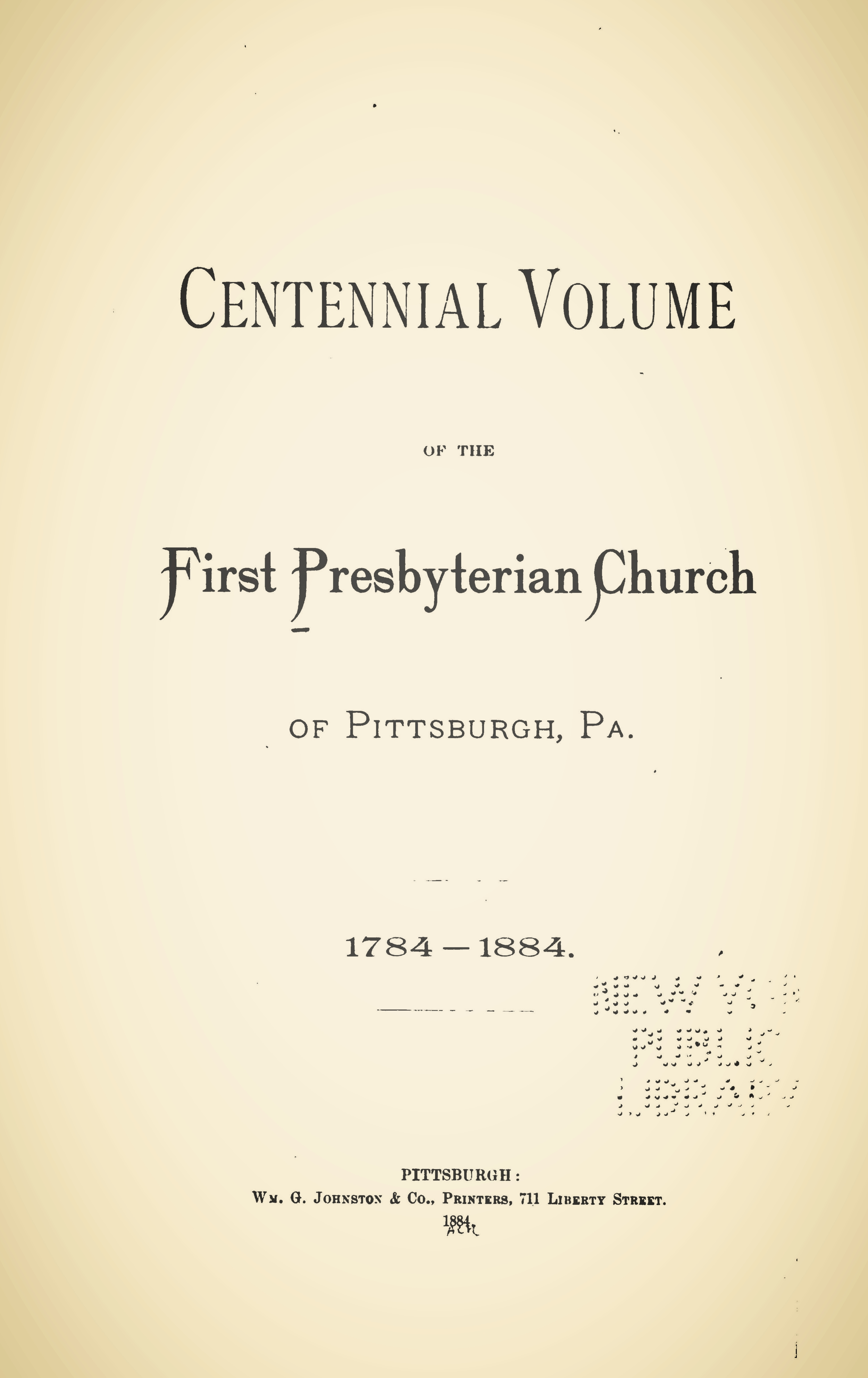Scovel, Sylvester Fithian, Centennial Volume of the First Presbyterian Church of Pittsburgh, PA., 1784-1884 Title Page.jpg