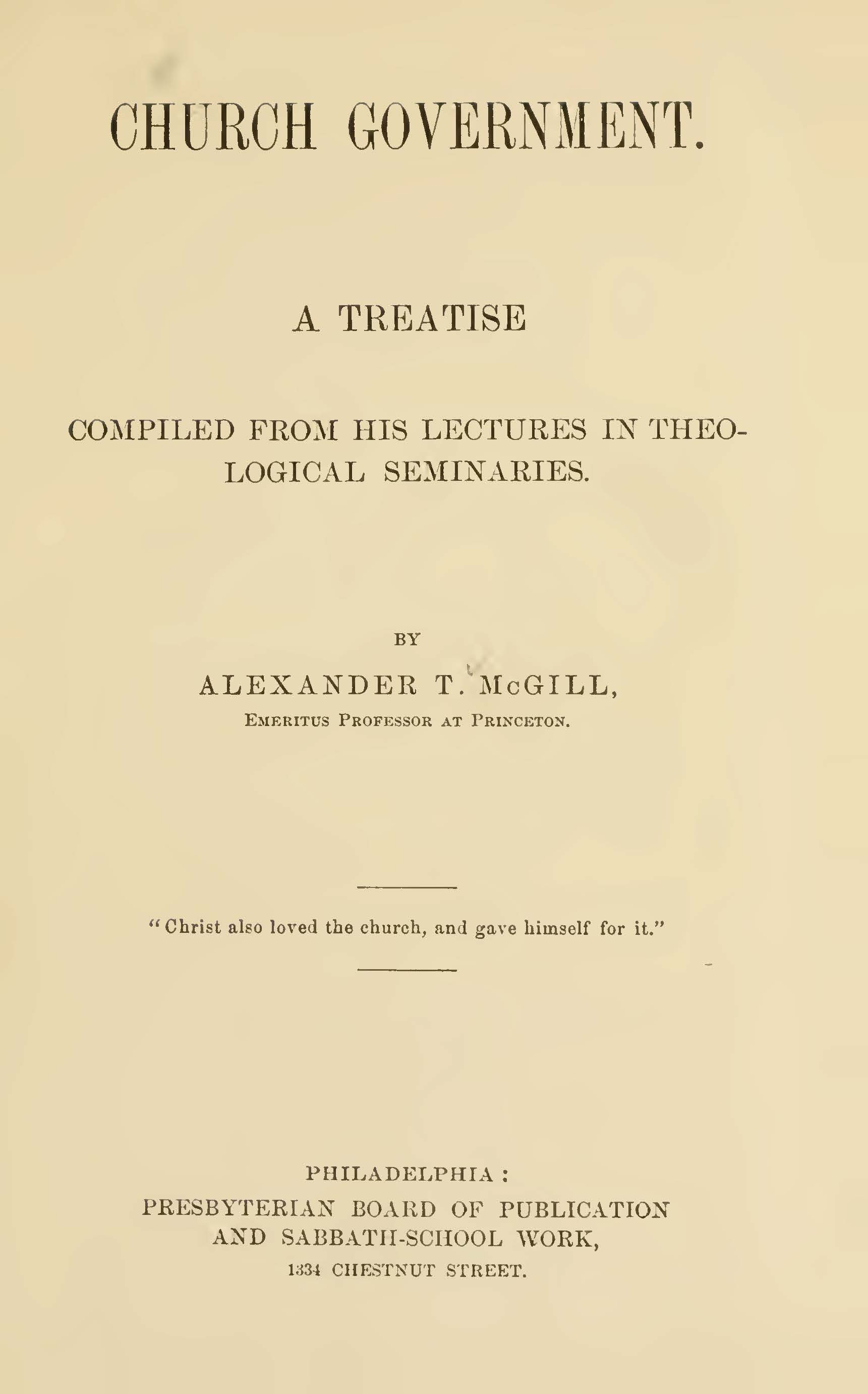 McGill, Alexander Taggart, Church Government A Treatise Title Page.jpg
