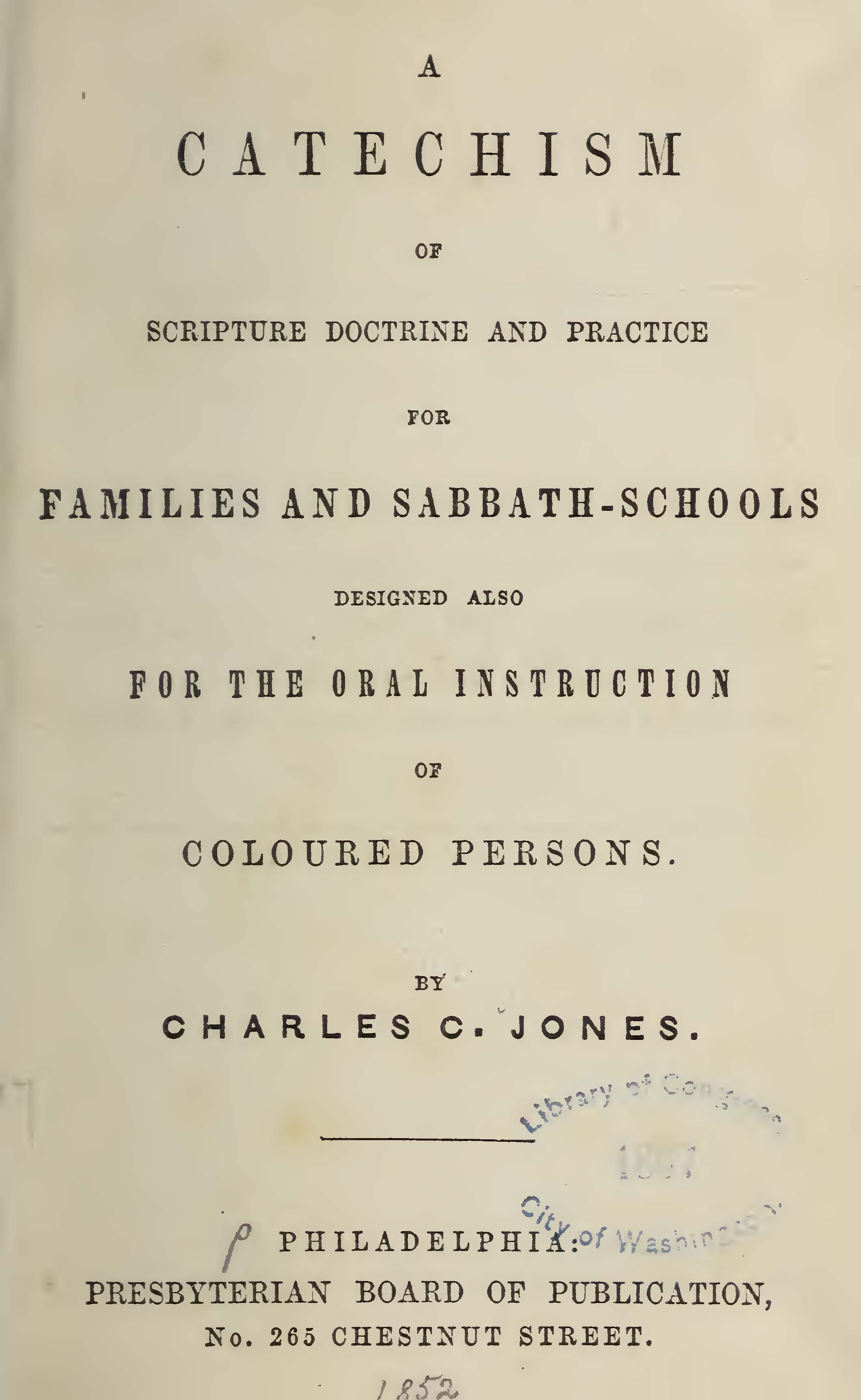 Jones, Charles Colock, A Catechism of Scripture Doctrine and Practice Title Page.jpg