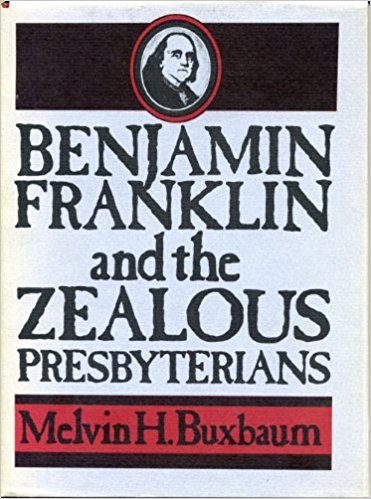 Buxbaum, Franklin and Zealous Presbyterians.jpg