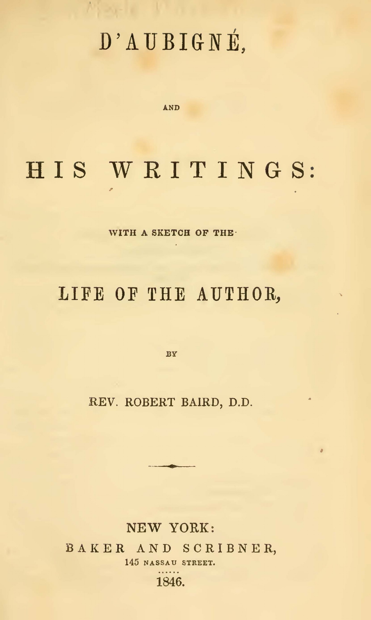 Baird, Robert, D'Aubigné and His Writings Title Page.jpg