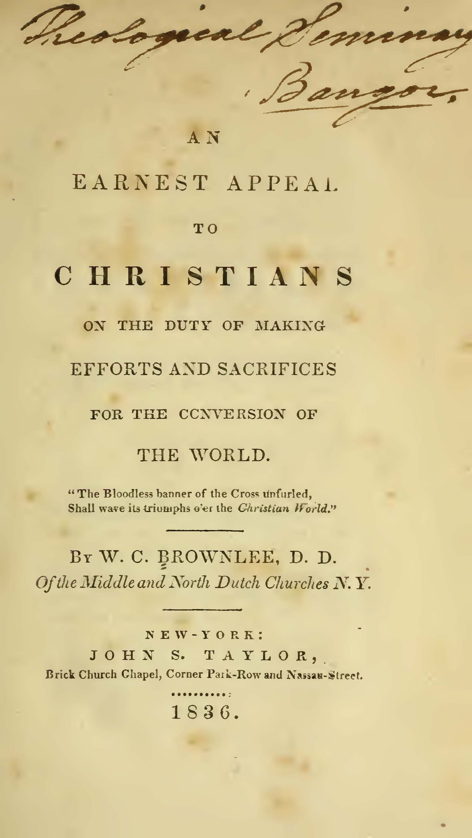 Brownlee, William Craig, An Earnest Appeal to Christians on the Duty of Making Efforts and Sacrifices for the Conversion of the World Title Page.jpg