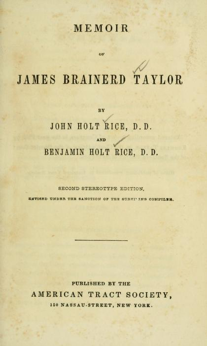 Rice, John Holt - Memoir of James Brainerd Taylor.jpg