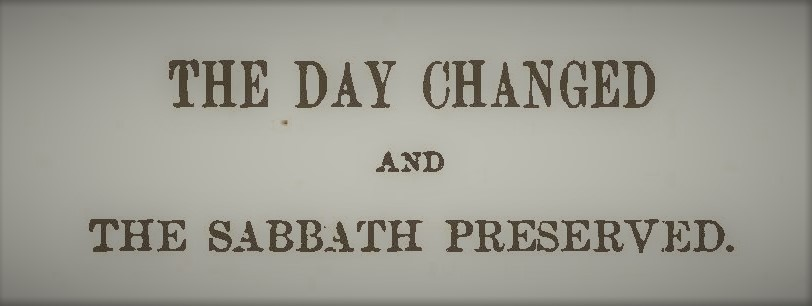 Hodge, AA - The Day Changed and The Sabbath Preserved.jpg