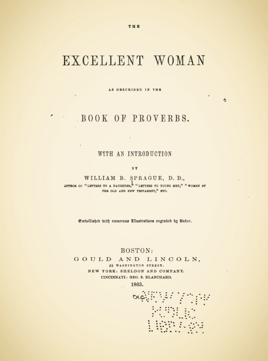 Sprague, William Buell, The Excellent Woman as Described in the Book of Proverbs Title Page.jpg