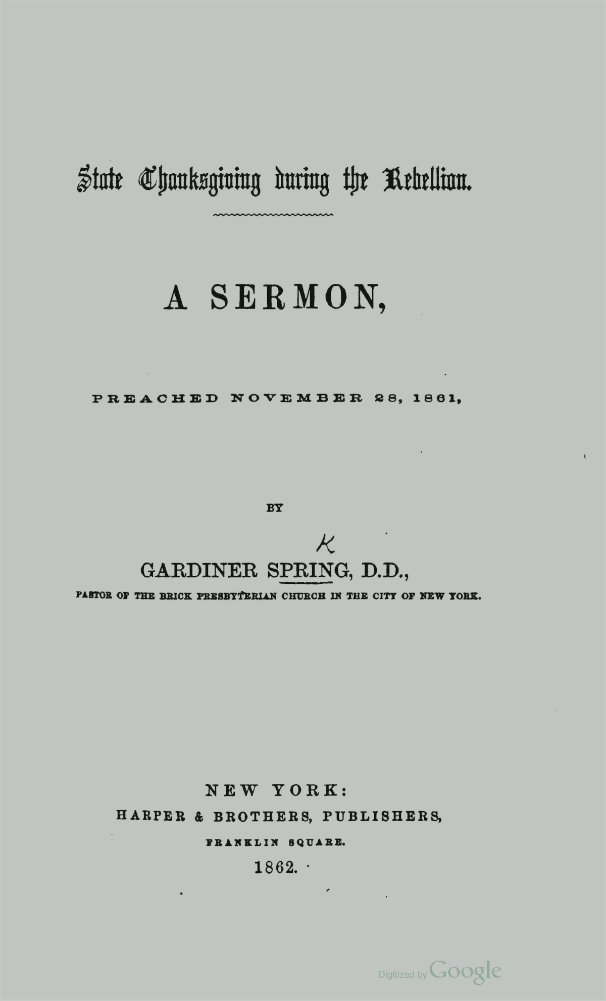 Spring, Gardiner, State Thanksgiving During the Rebellion A Sermon Title Page.jpg