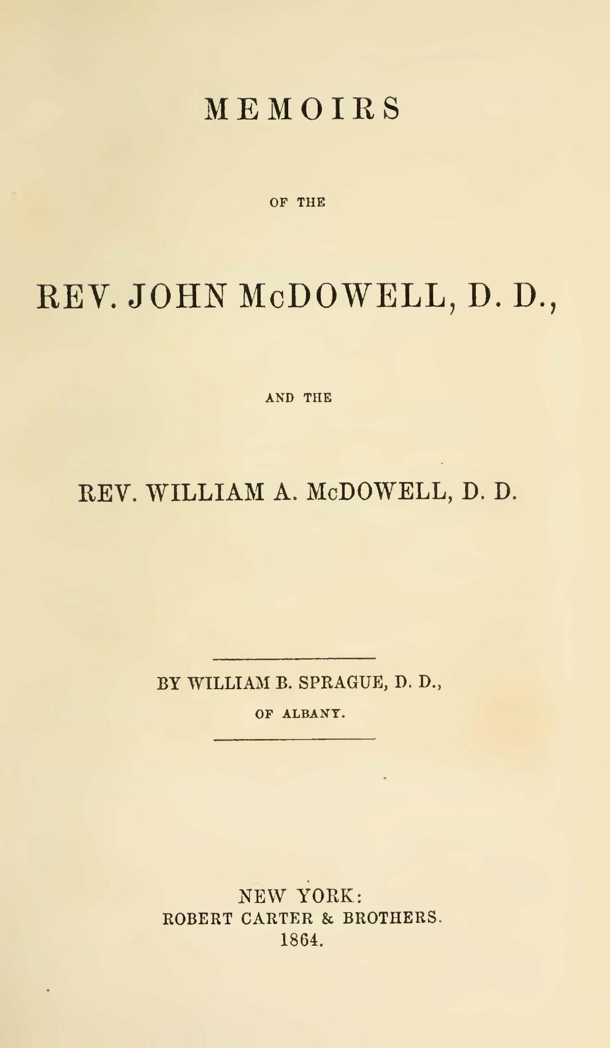 Sprague, William Buell, Memoirs of the Rev. John McDowell, D.D., and the Rev. William A. McDowell, D.D. Title Page.jpg
