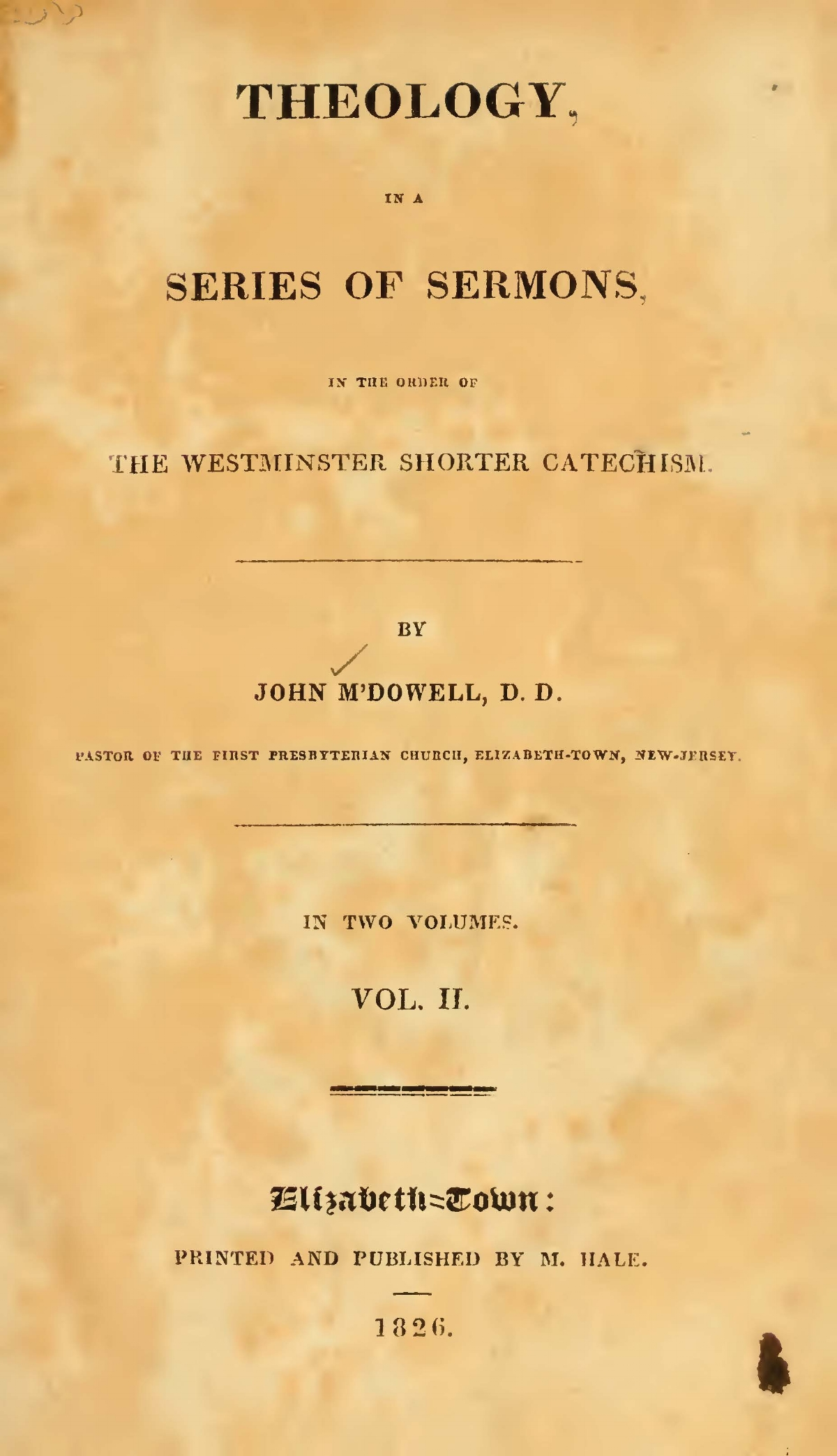 McDowell, John, Theology, in a Series of Sermons in the Order of the Westminster Shorter Catechism, Vol. 2 Title Page.jpg