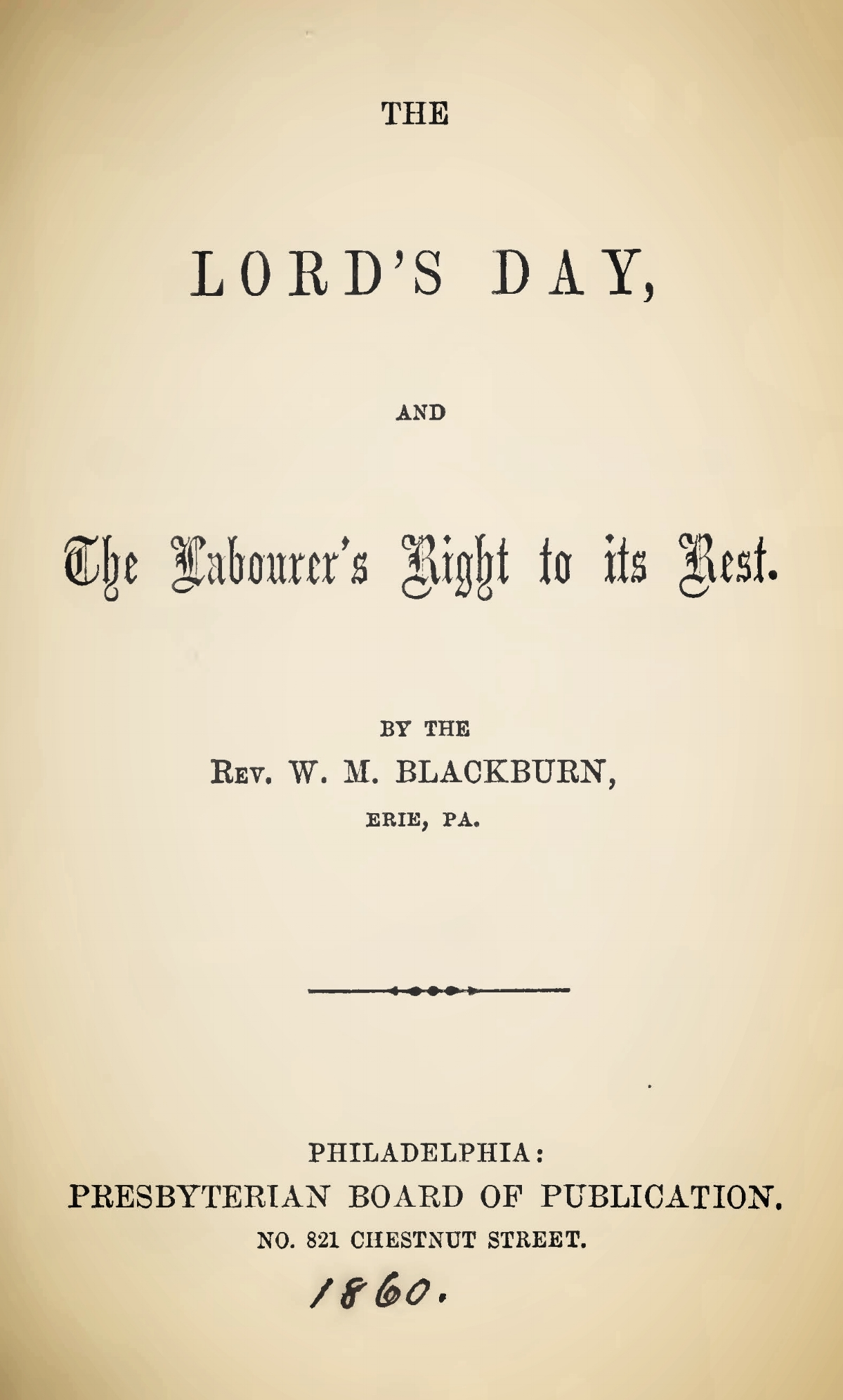 Blackburn, William Maxwell, The Lords Day and the Labourers Right to Rest Title Page.jpg