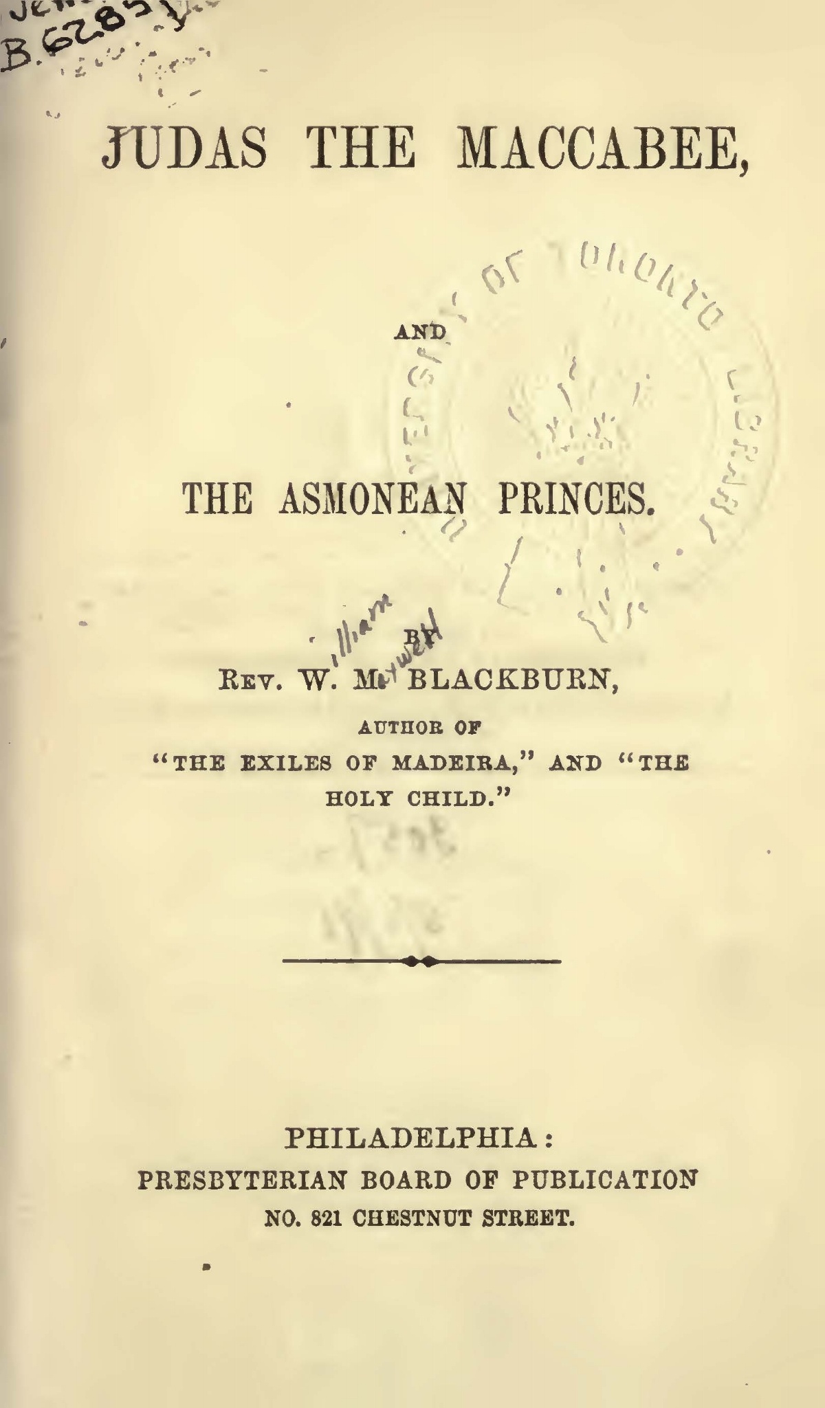 Blackburn, William Maxwell, Judas the Maccabee and the Asmonean Princes Title Page.jpg