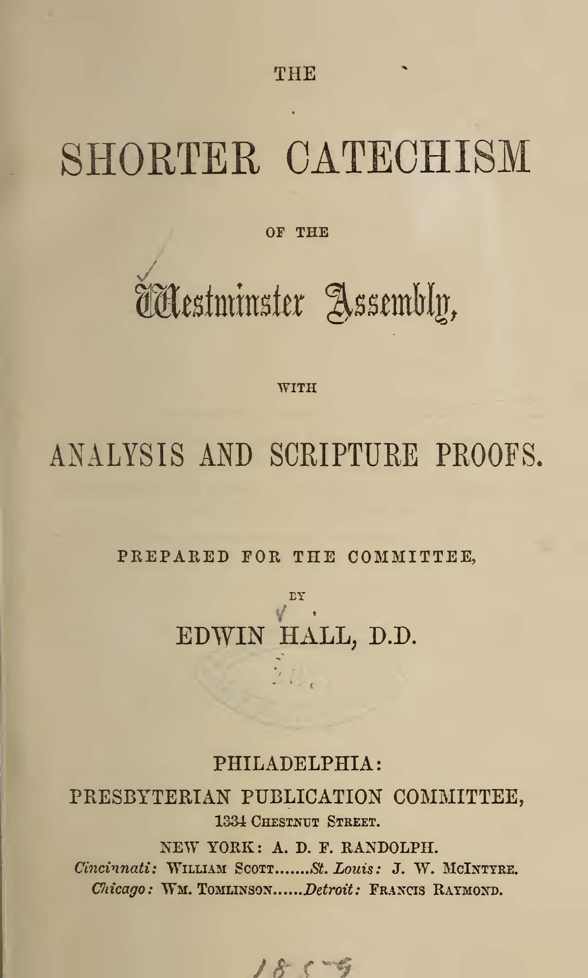 Hall, Edwin, Sr., The Shorter Catechism of the Westminster Assembly, With Analysis and Scripture Proofs Title Page.jpg