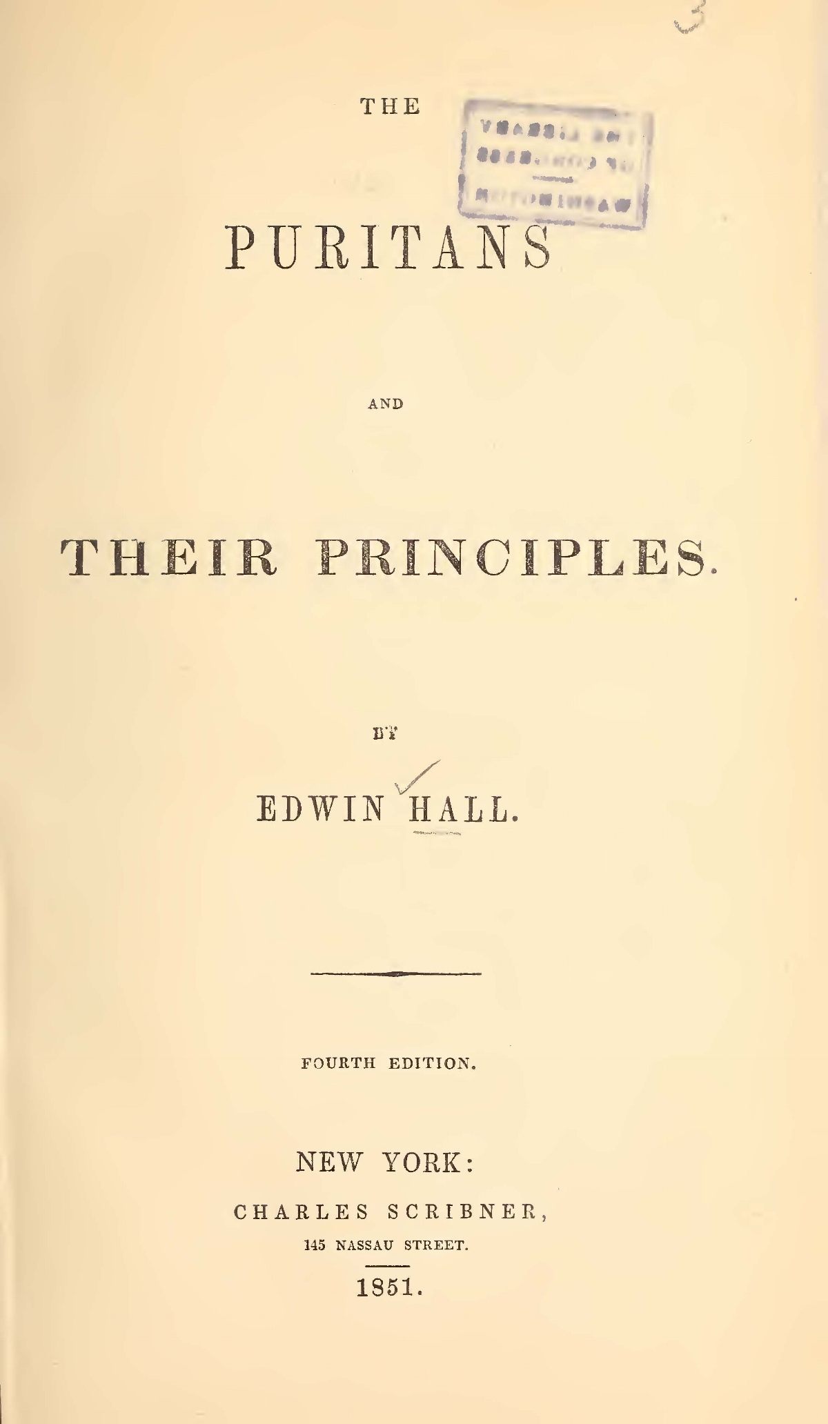 Hall, Edwin, Sr., The Puritans and Their Principles Title Page.jpg