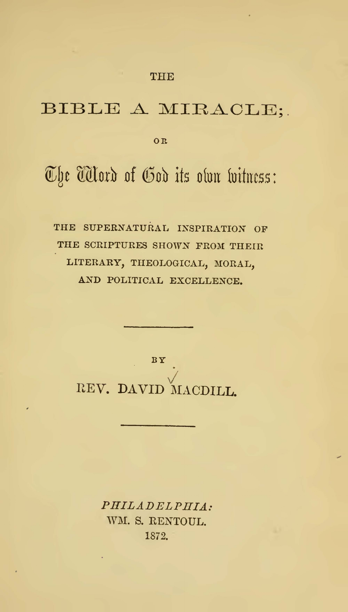 MacDill, David, The Bible a Miracle; or, The Word of God Its Own Witness Title Page.jpg