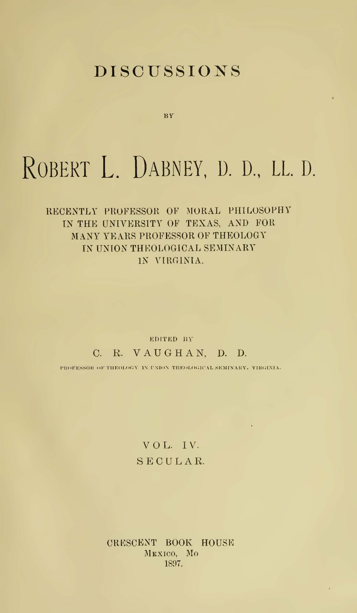 Dabney, Robert Lewis, Discussions Vol. 4 Title Page.jpg