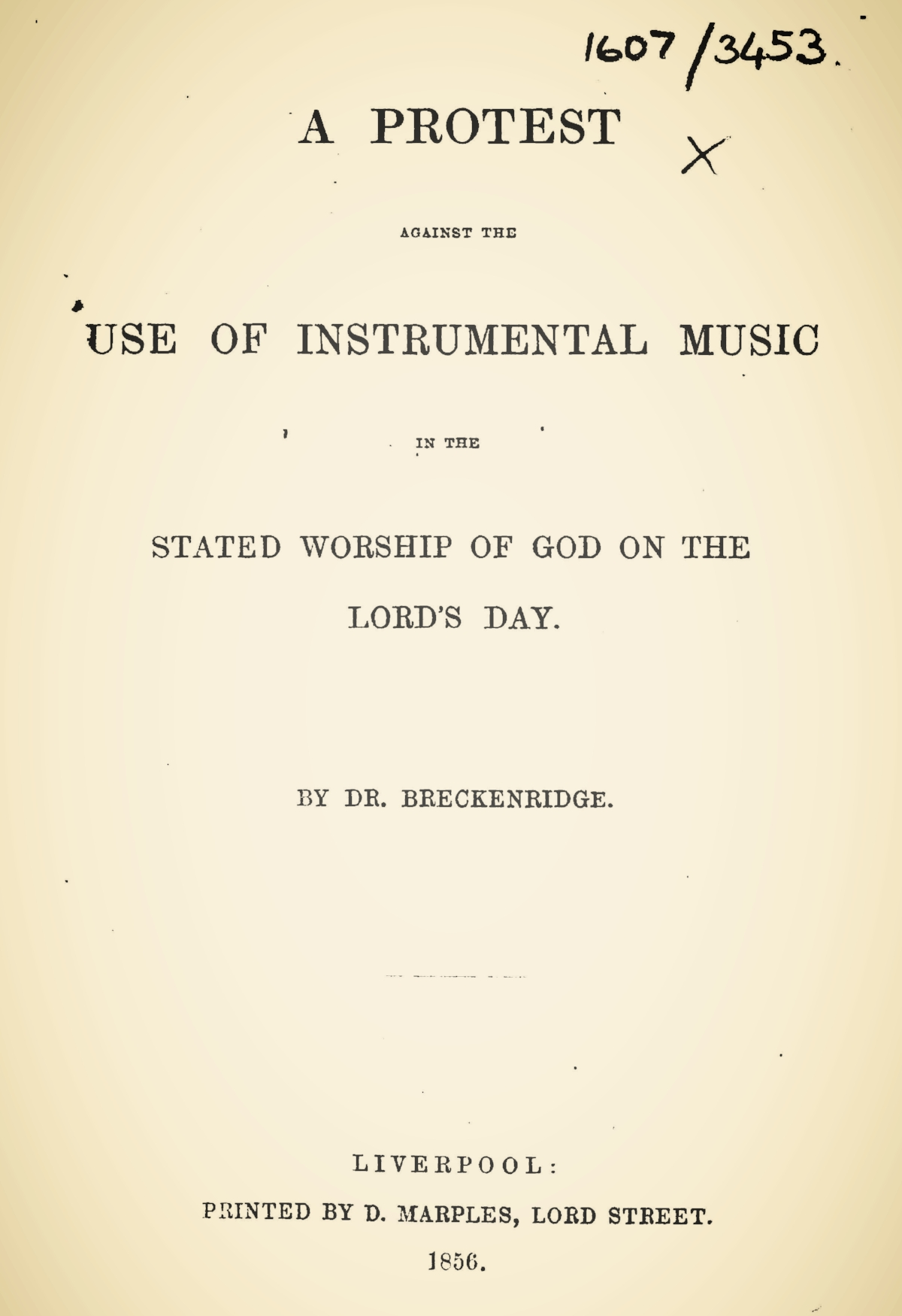 Breckinridge, Robert Jefferson, A Protest Against the Use of Instrumental Music Title Page.jpg
