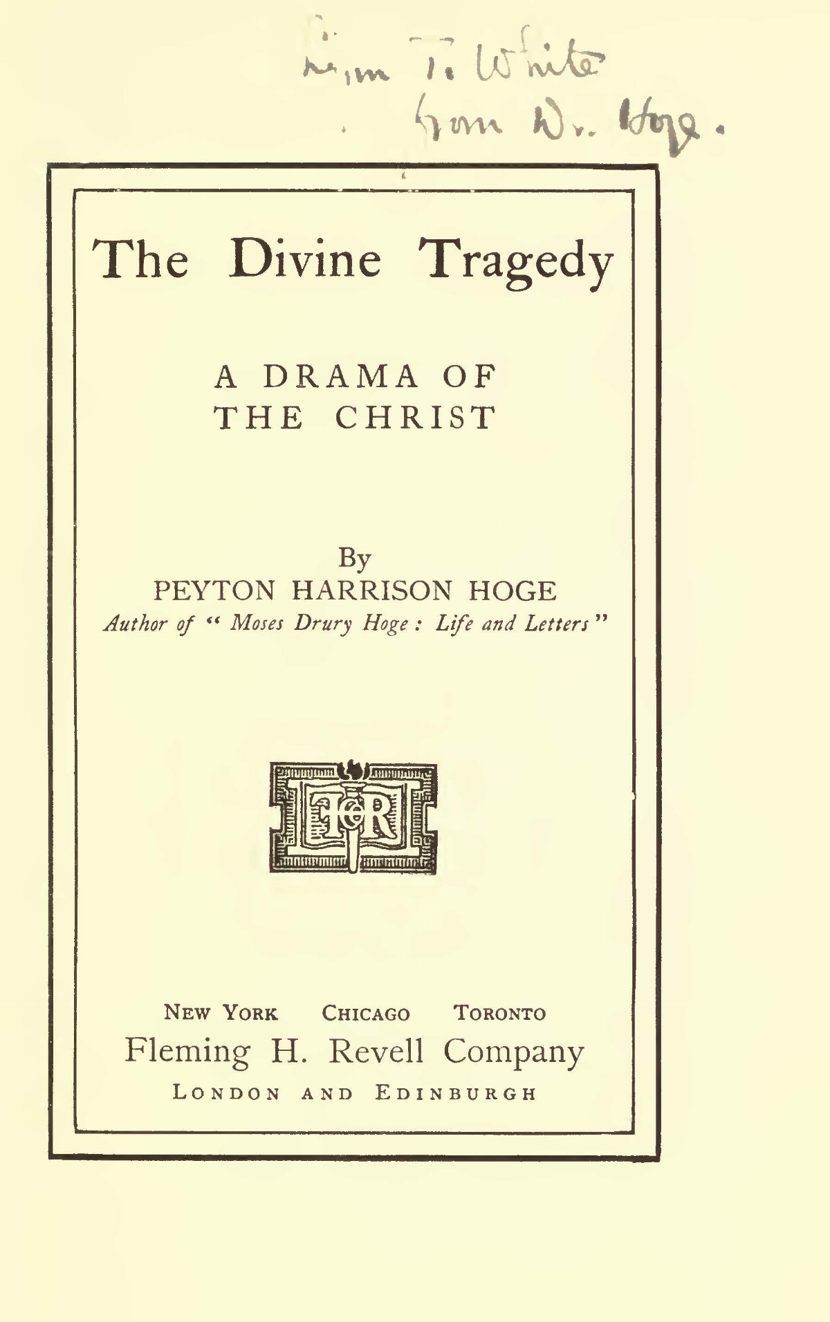 Hoge, Peyton Harrison, The Divine Tragedy, a Drama of the Christ Title Page.jpg