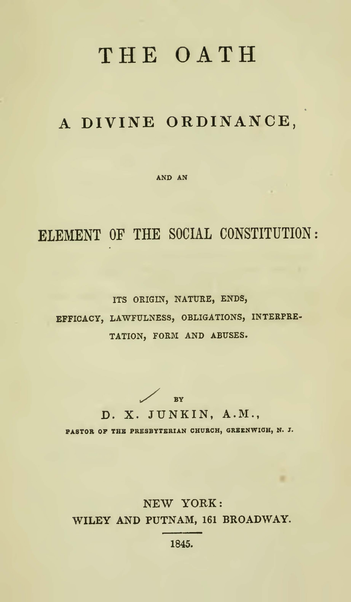 Junkin, David Xavier, The Oath a Divine Ordinance and an Element of the Social Constitution Title Page.jpg