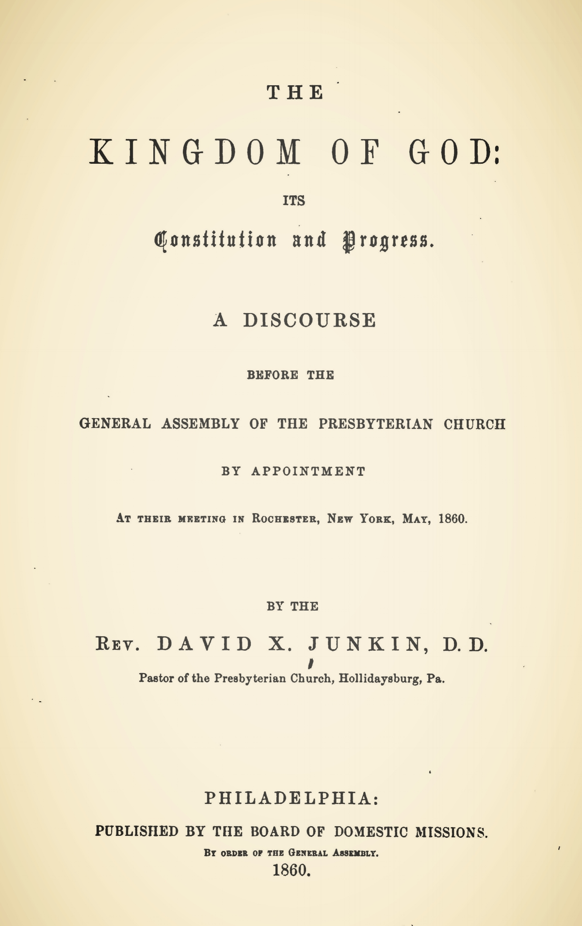 Junkin, David Xavier, The Kingdom of God Its Constitution and Progress Title Page.jpg
