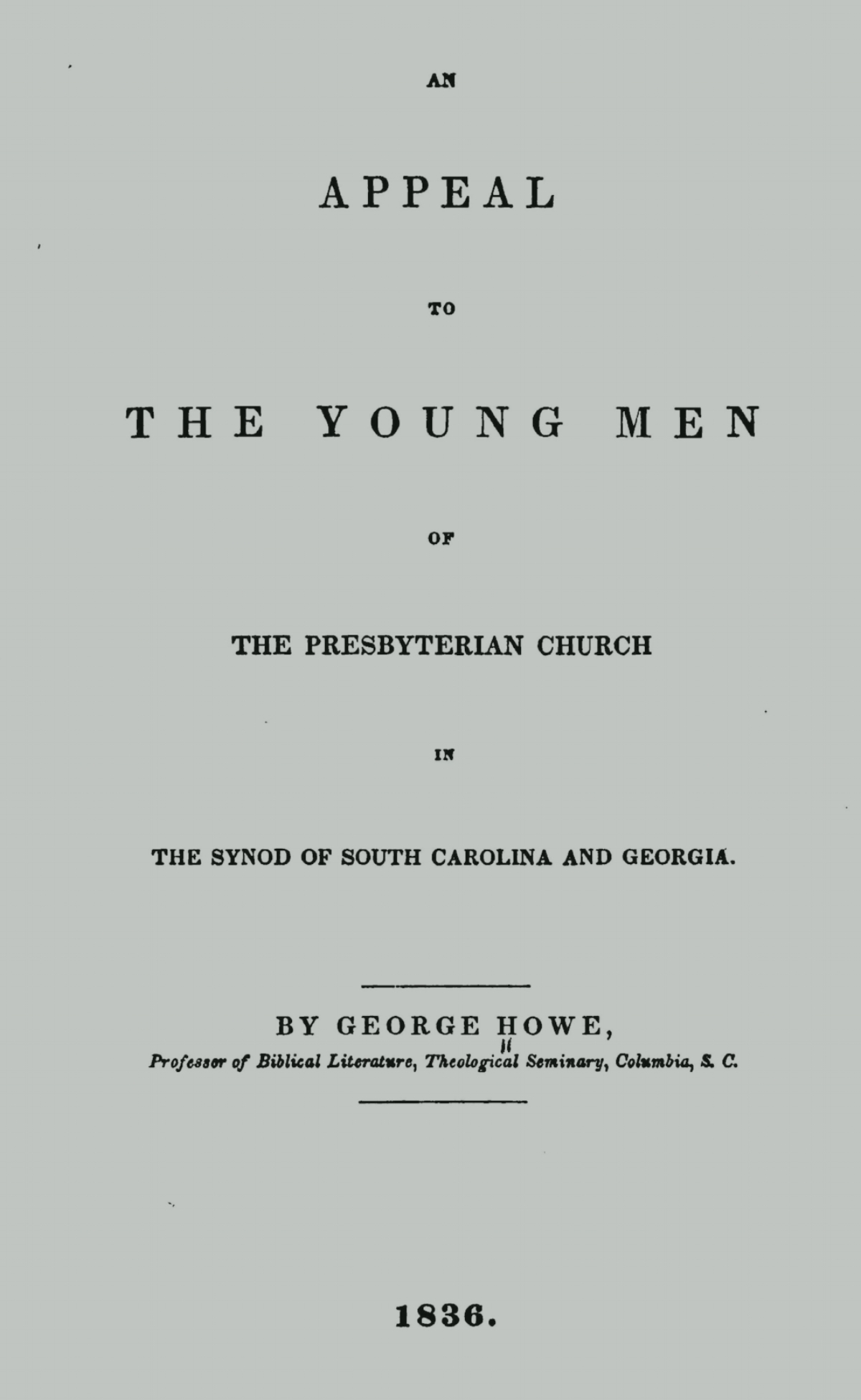 Howe, George, An Appeal to the Young Men of the Presbyterian Church in the Synod of South Carolina and Georgia Title Page.jpg