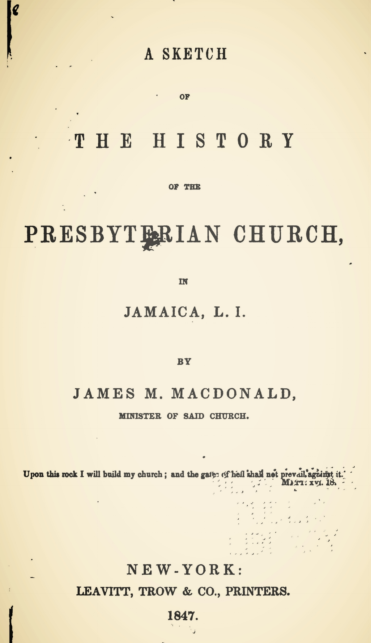 McDonald, James Madison, A Sketch of the History of the Presbyterian Church, in Jamaica, L.I. Title Page.jpg