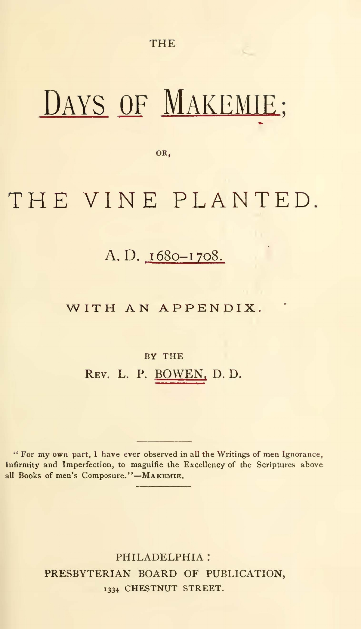 Bowen, Littleton Purnell, The Days of Makemie or The Vine Planted AD 1680-1708 Title Page.jpg