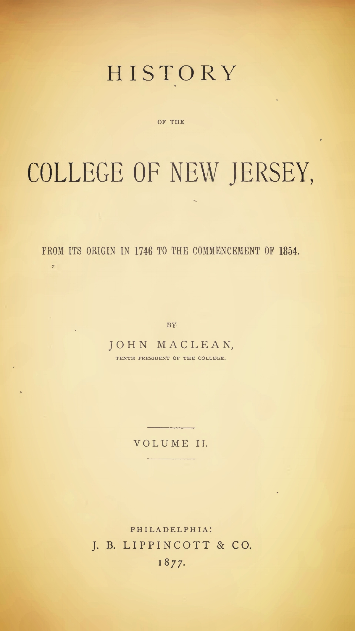 Maclean, John, Jr., History of the College of New Jersey, Vol. 2 Title Page.jpg