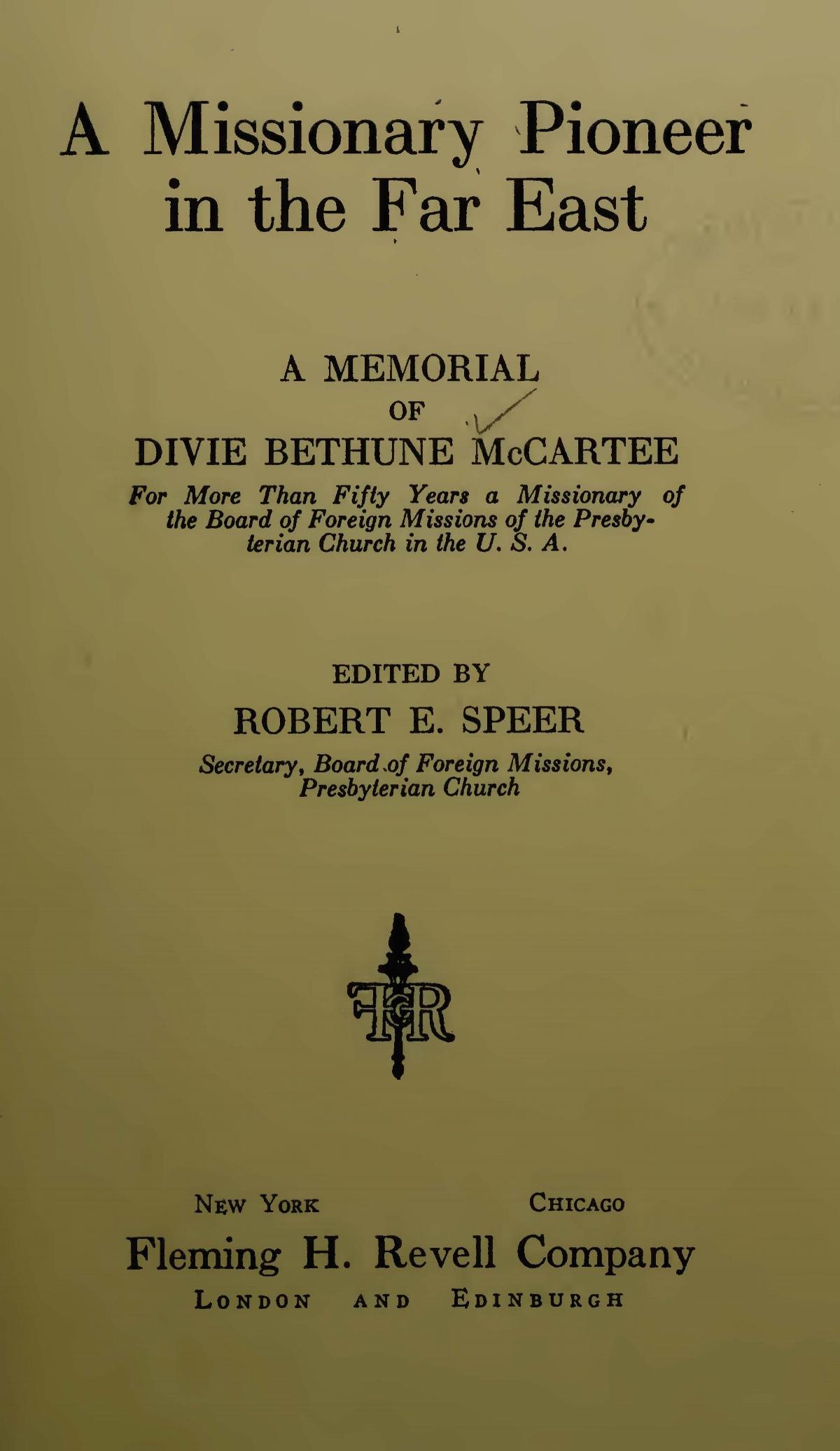 Speer, Robert Elliott, A Missionary Pioneer in the Far East; A Memorial of Divie Bethune McCartee Title Page.jpg