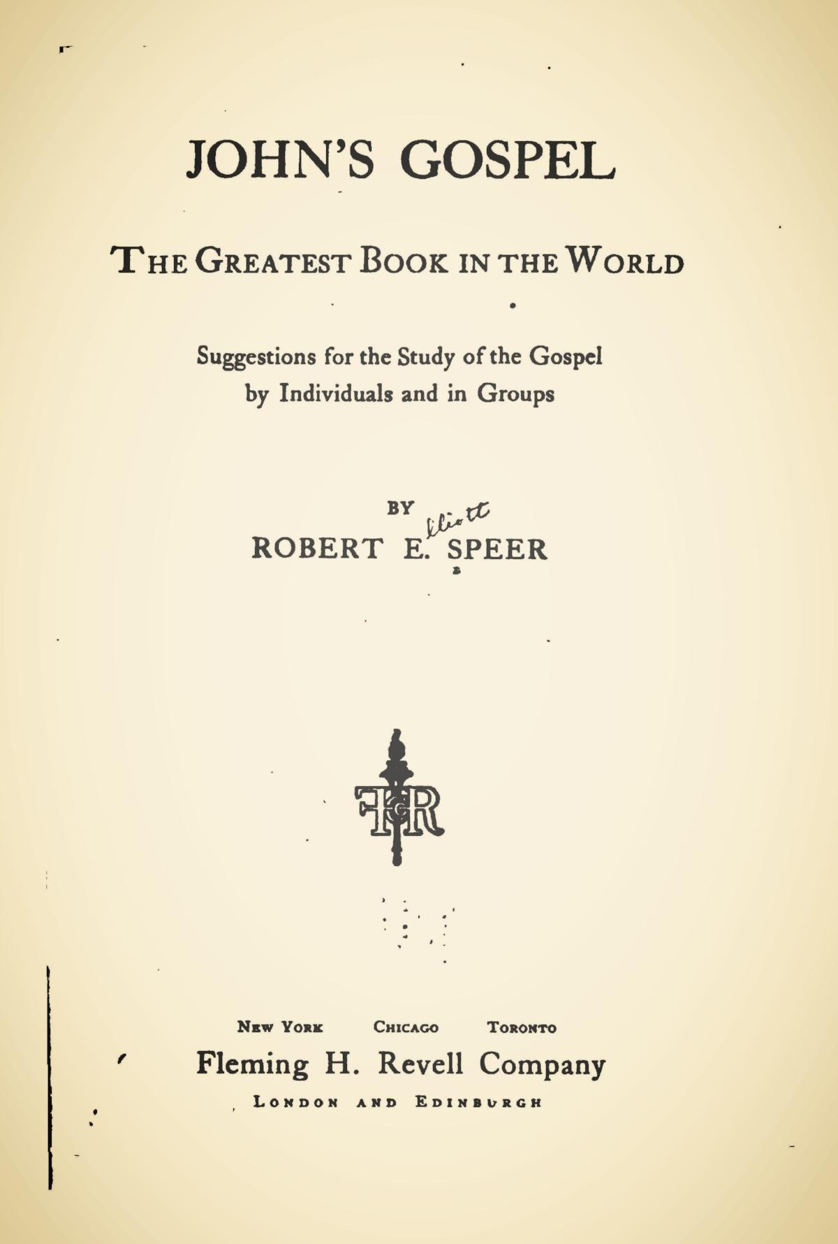 Speer, Robert Elliott, John's Gospel The Greatest Book in the World Title Page.jpg