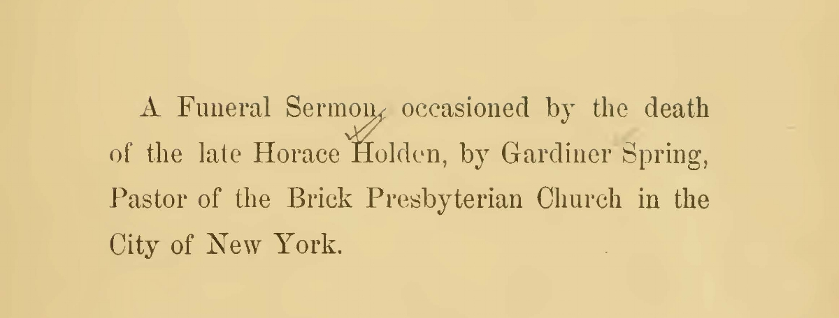 Spring, Gardiner, A Funeral Sermon, Occasioned by the Death of the Late Horace Holden Title Page.jpg