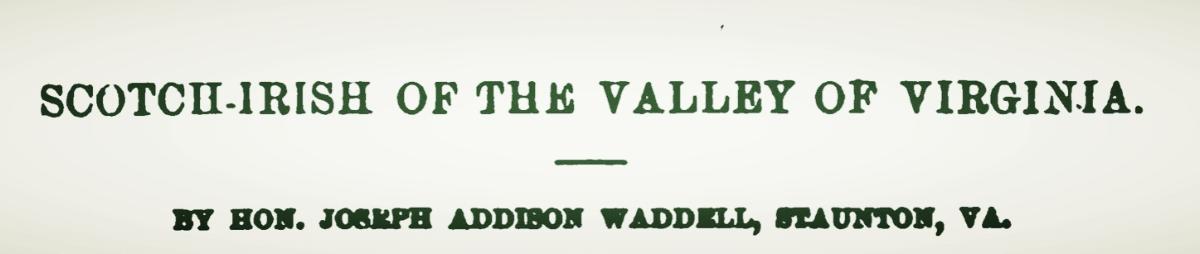 Waddell, Joseph Addison, Scotch-Irish of the Valley of Virginia Title Page.jpg