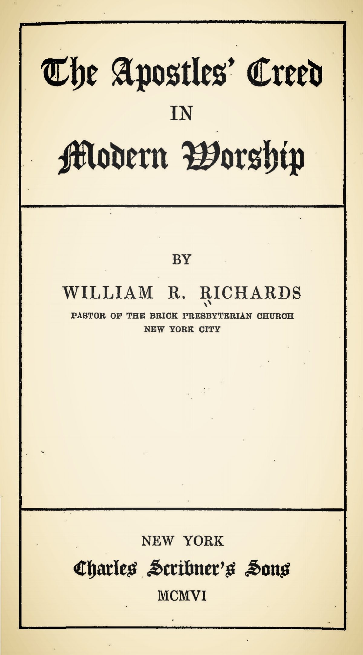 Richards, William Rogers, The Apostles Creed in Modern Worship Title Page.jpg