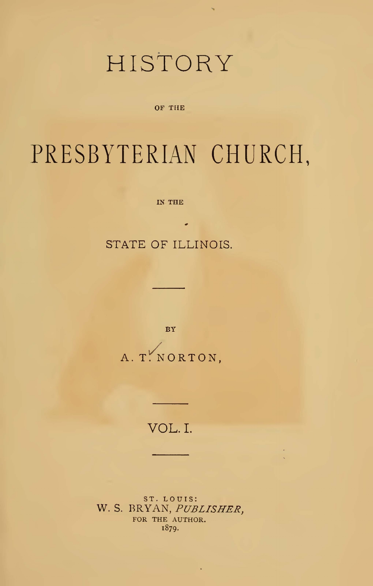 Norton, Augustus Theodore, History of the Presbyterian Church, In the State of Illinois Title Page.jpg
