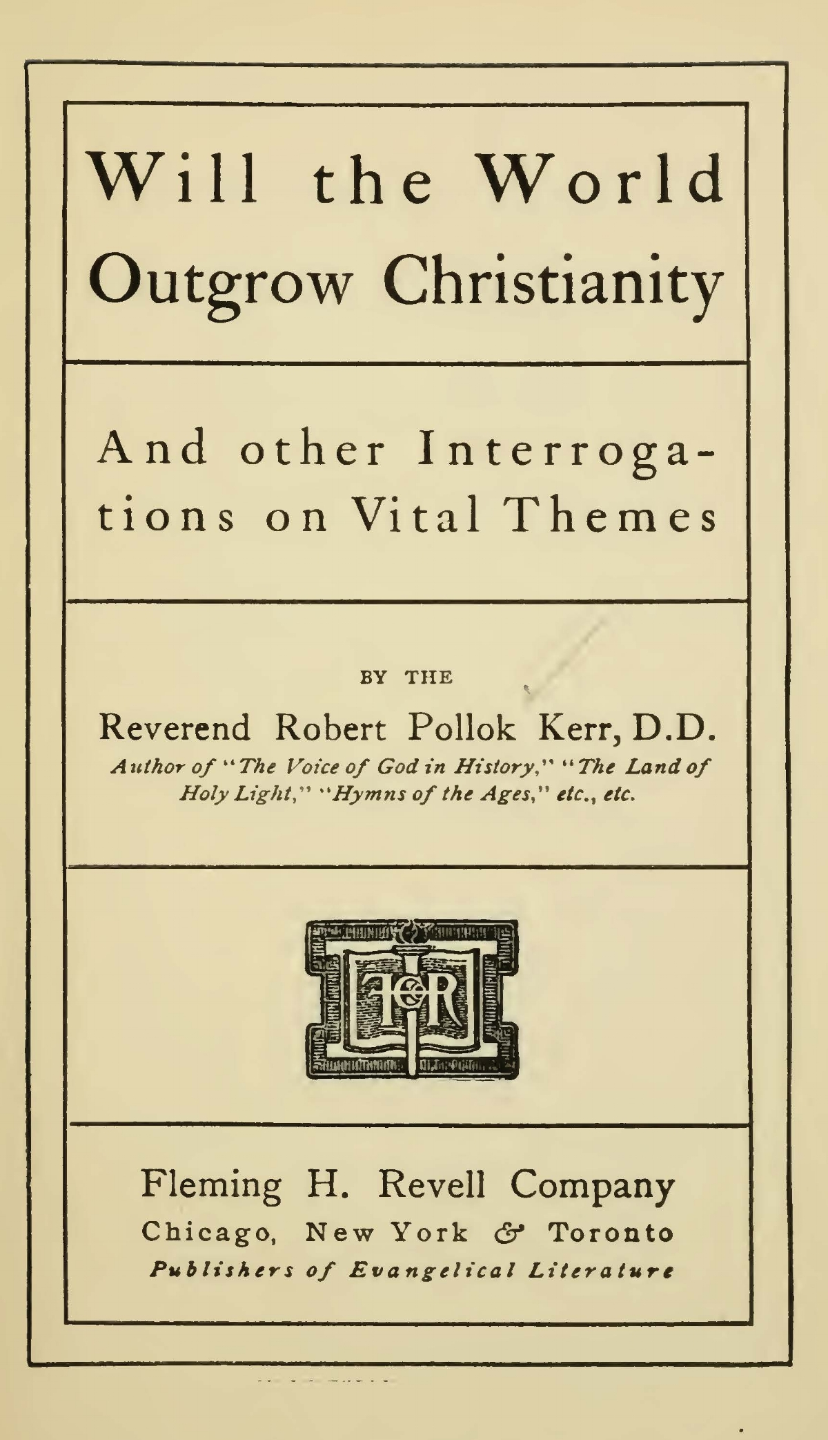 Kerr, Robert Pollock, Will the World Outgrow Christianity Title Page.jpg